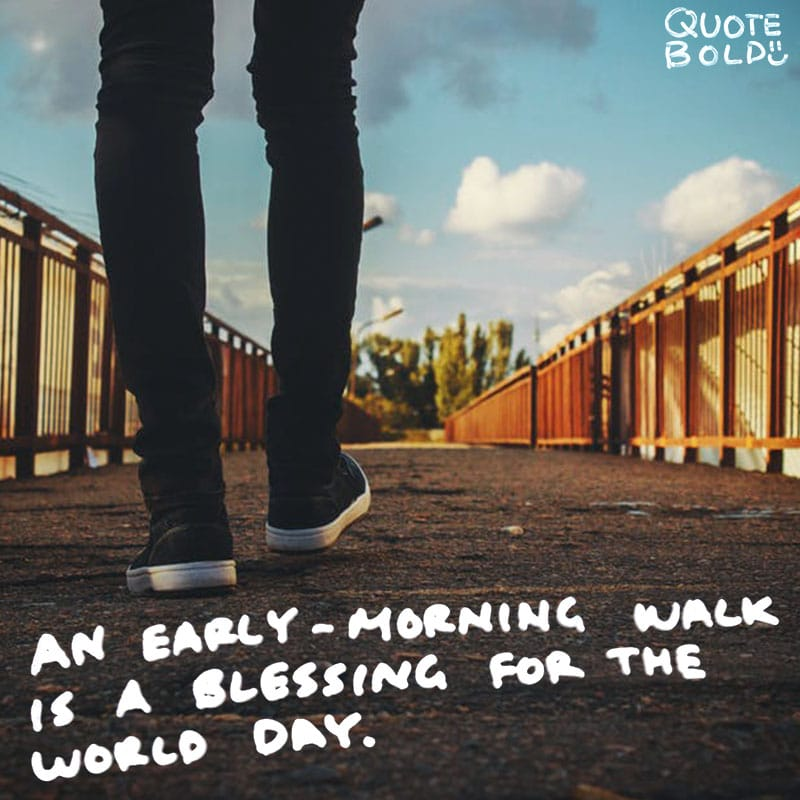 "quote ""An early-morning walk is a blessing for the whole day."" — Henry David Thoreau"