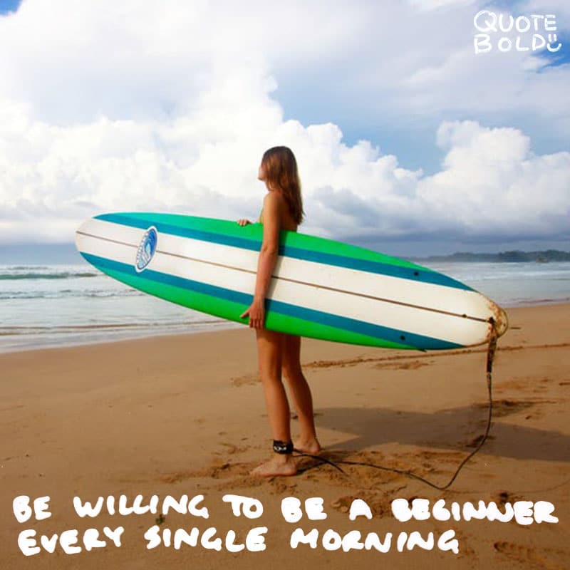 "quote ""Be willing to be a beginner every single morning."" — Meister Eckhart"