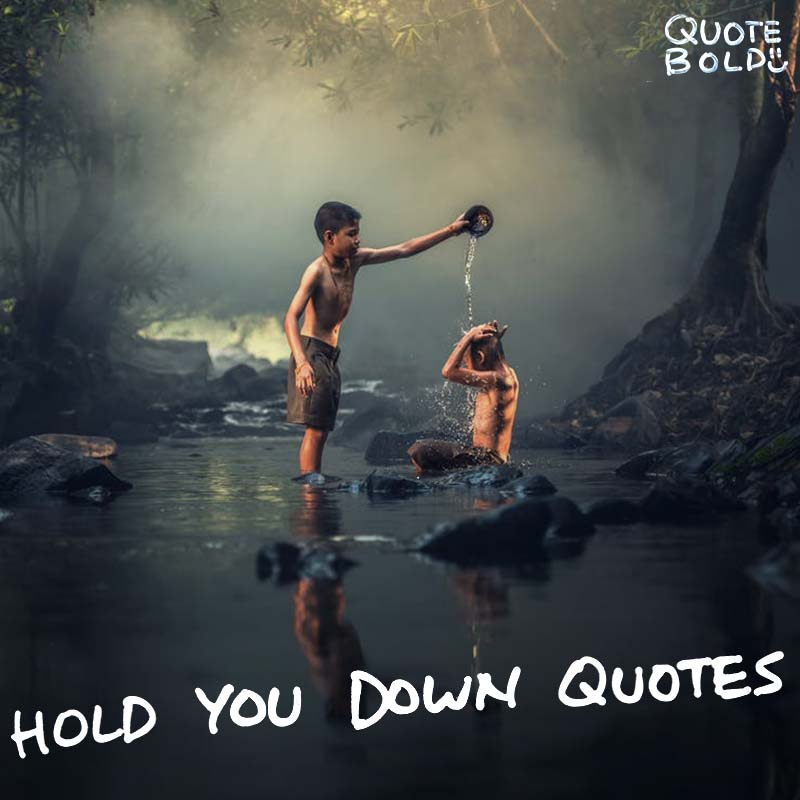20+ Hold You Down Quotes [Handwritten Images + Ideas]