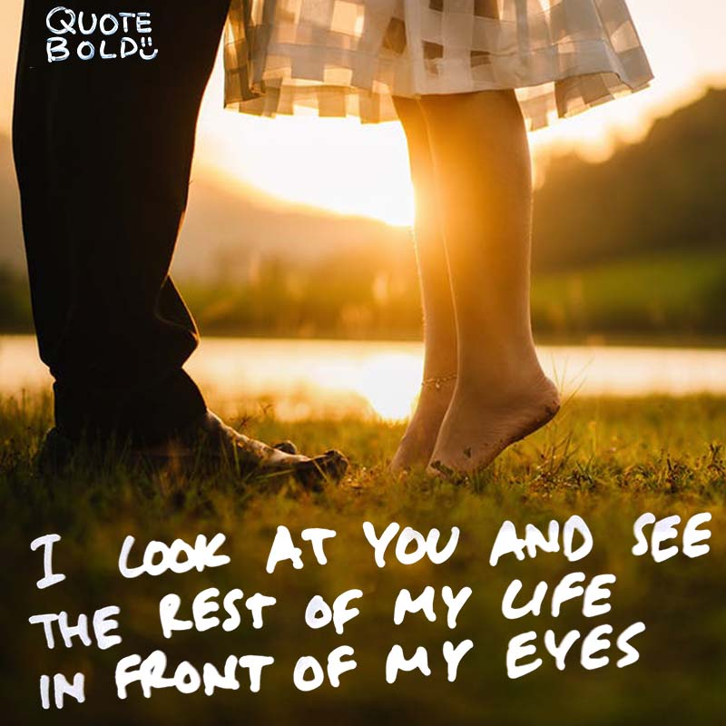corny love quotes i look at you