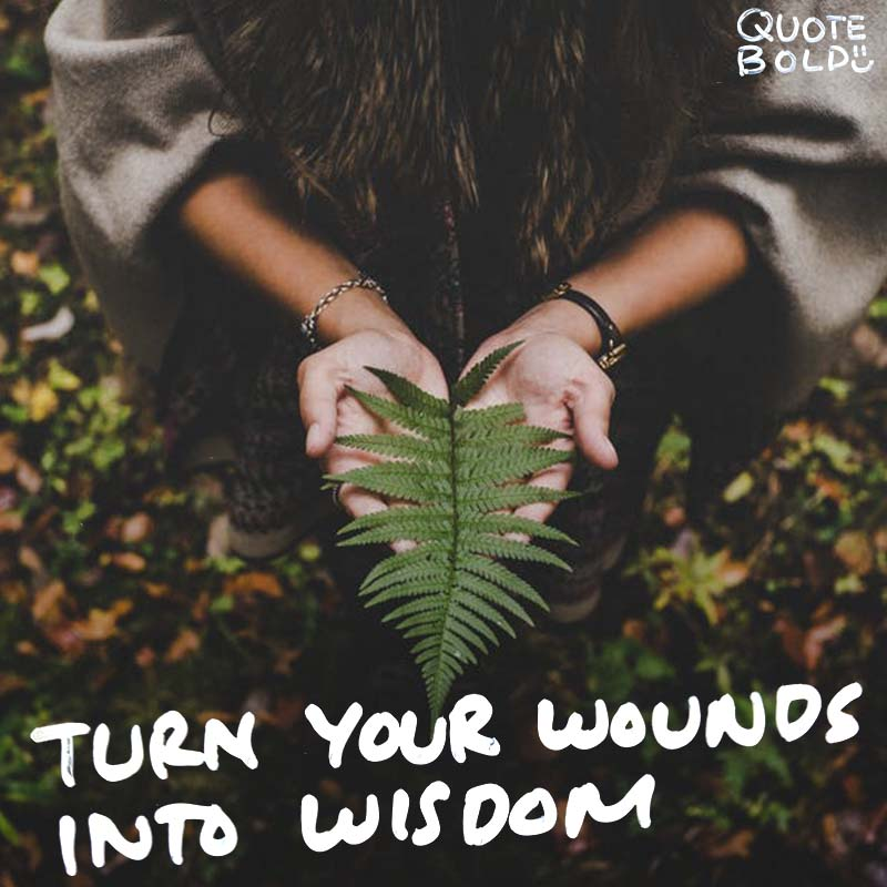 "quotes being strong - Oprah Winfrey ""Turn your wounds into wisdom."""