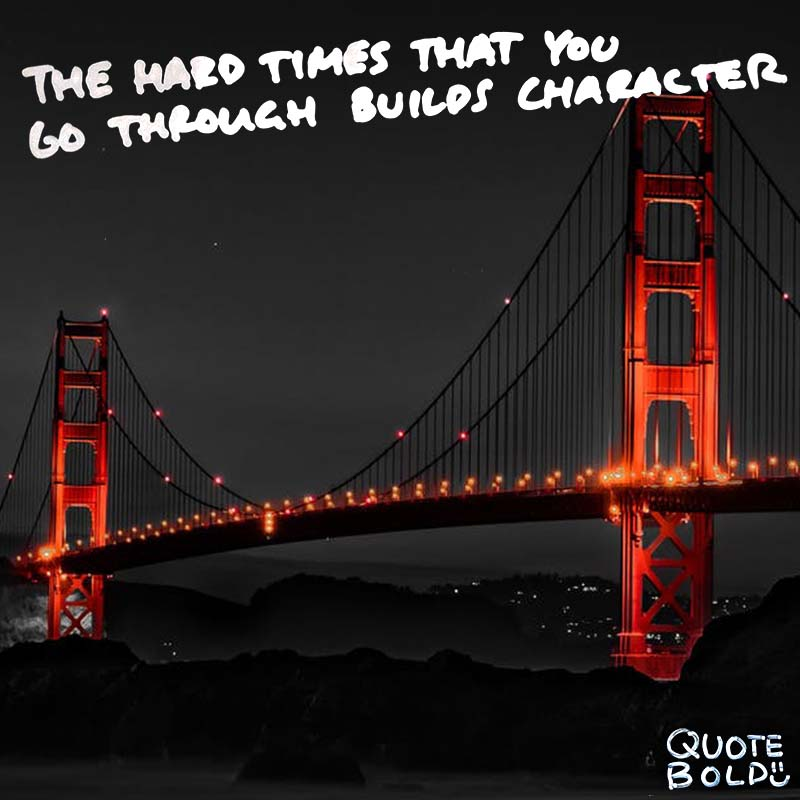 """quotes being strong - Rita Mero """"I think that everything happens to you for a reason. The hard times that you go through build character, making you a much stronger person."""""""