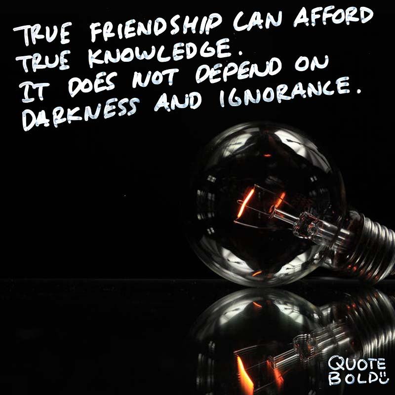 """best friend quotes image - Henry David Thoreau """"True friendship can afford true knowledge. It does not depend on darkness and ignorance."""""""