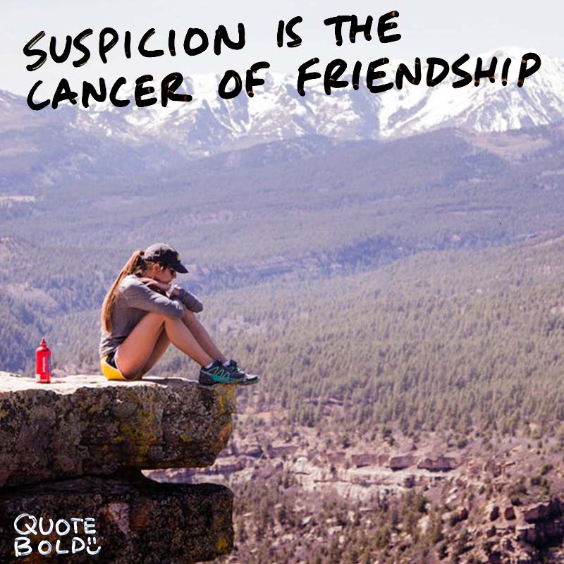 """best friend quotes - Petrarch """"Suspicion is the cancer of friendship."""""""