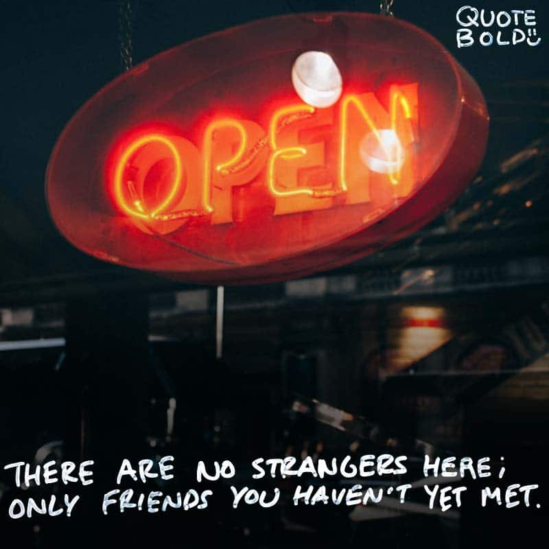 """best friend quotes image - William Butler Yeats """"There are no strangers here; Only friends you haven't yet met."""""""