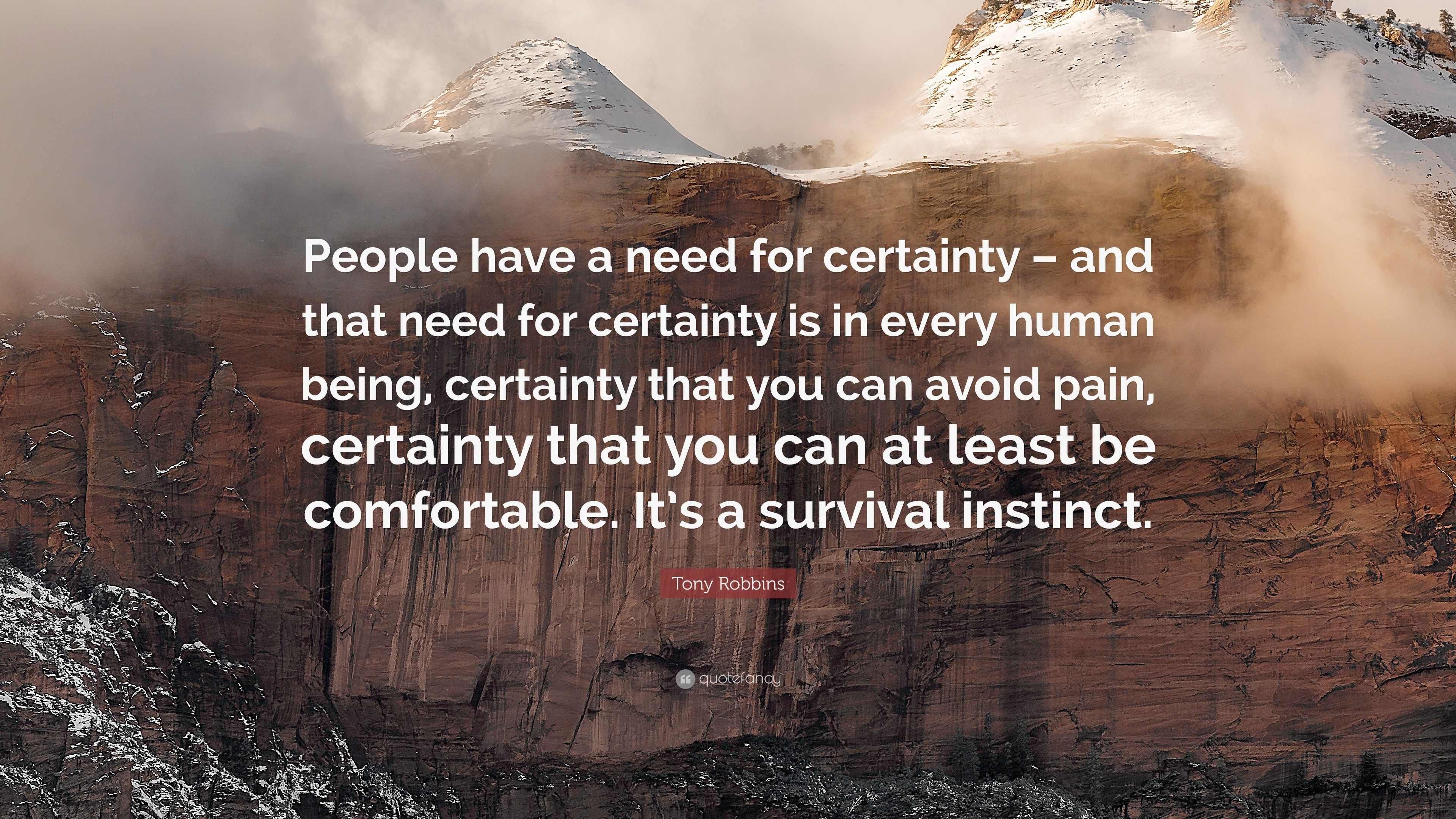 Tony Robbins Quote People Have A Need For Certainty