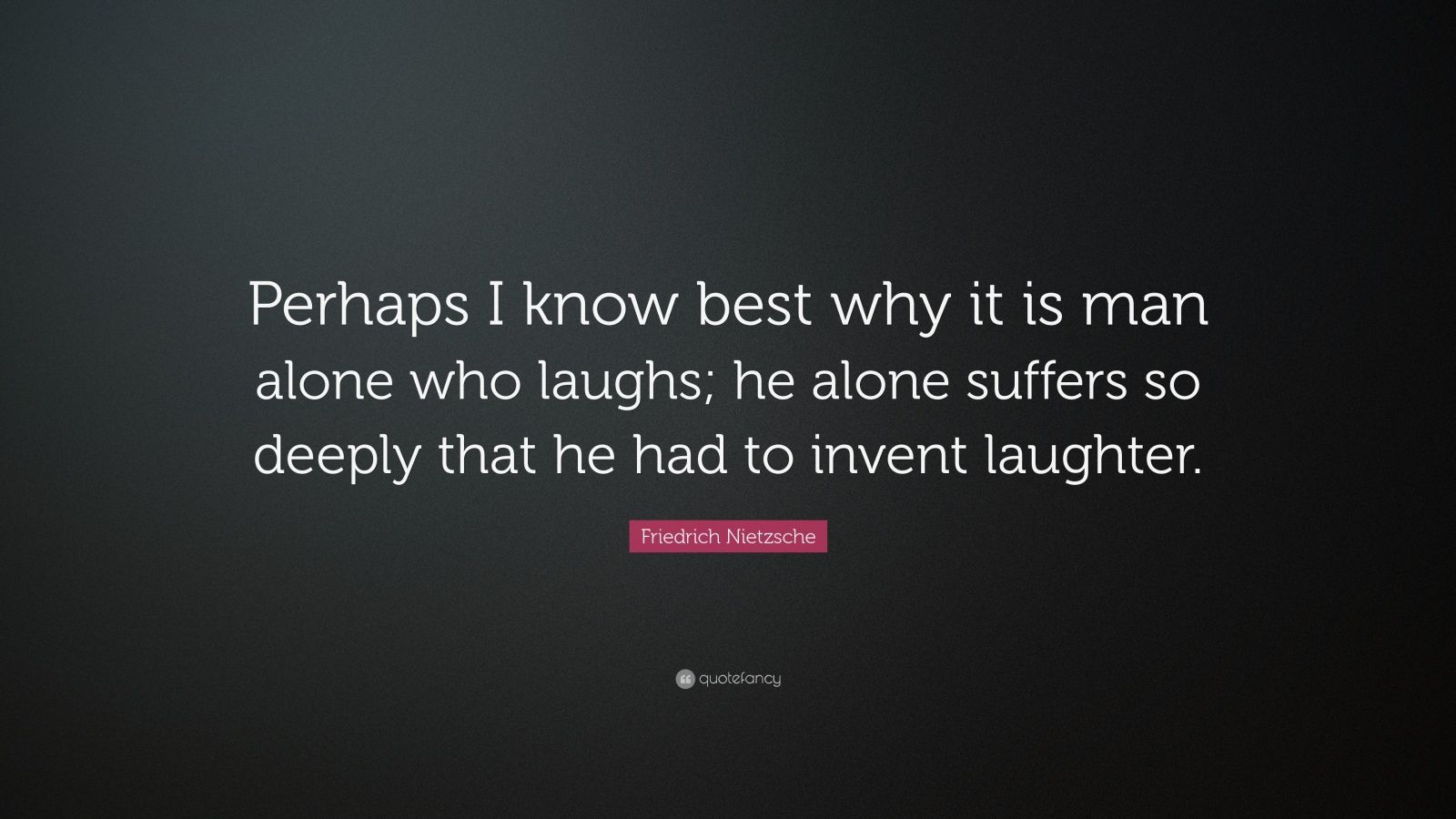 "Friedrich Nietzsche Quote: ""Perhaps I Know Best Why It Is"