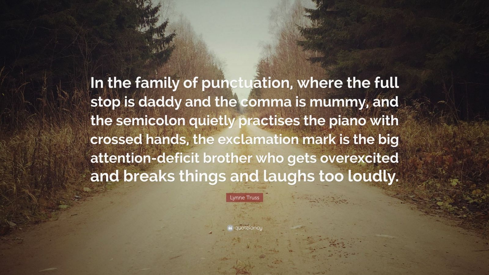 Lynne Truss Quote In The Family Of Punctuation Where