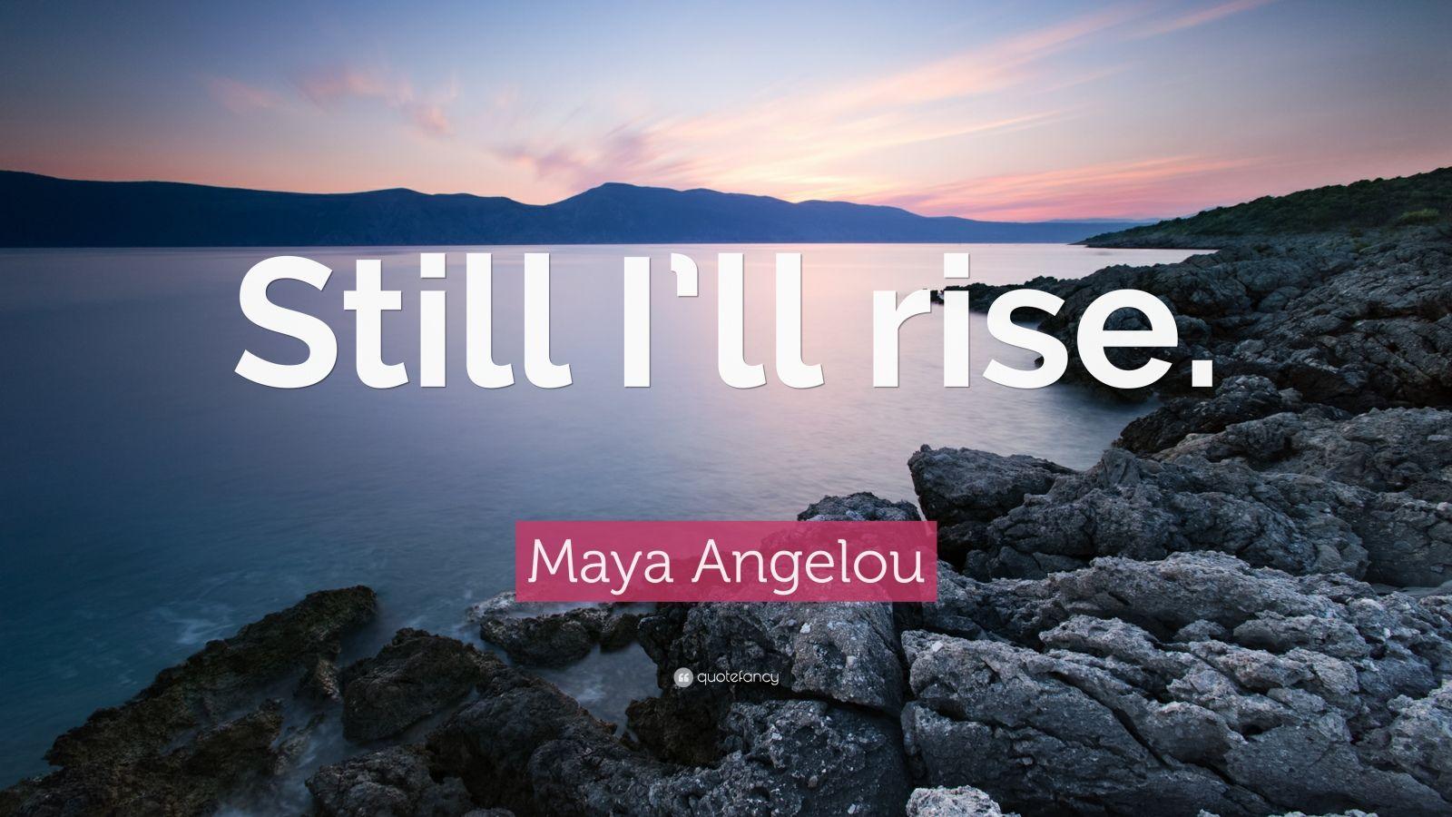 Maya Angelou Still Irise