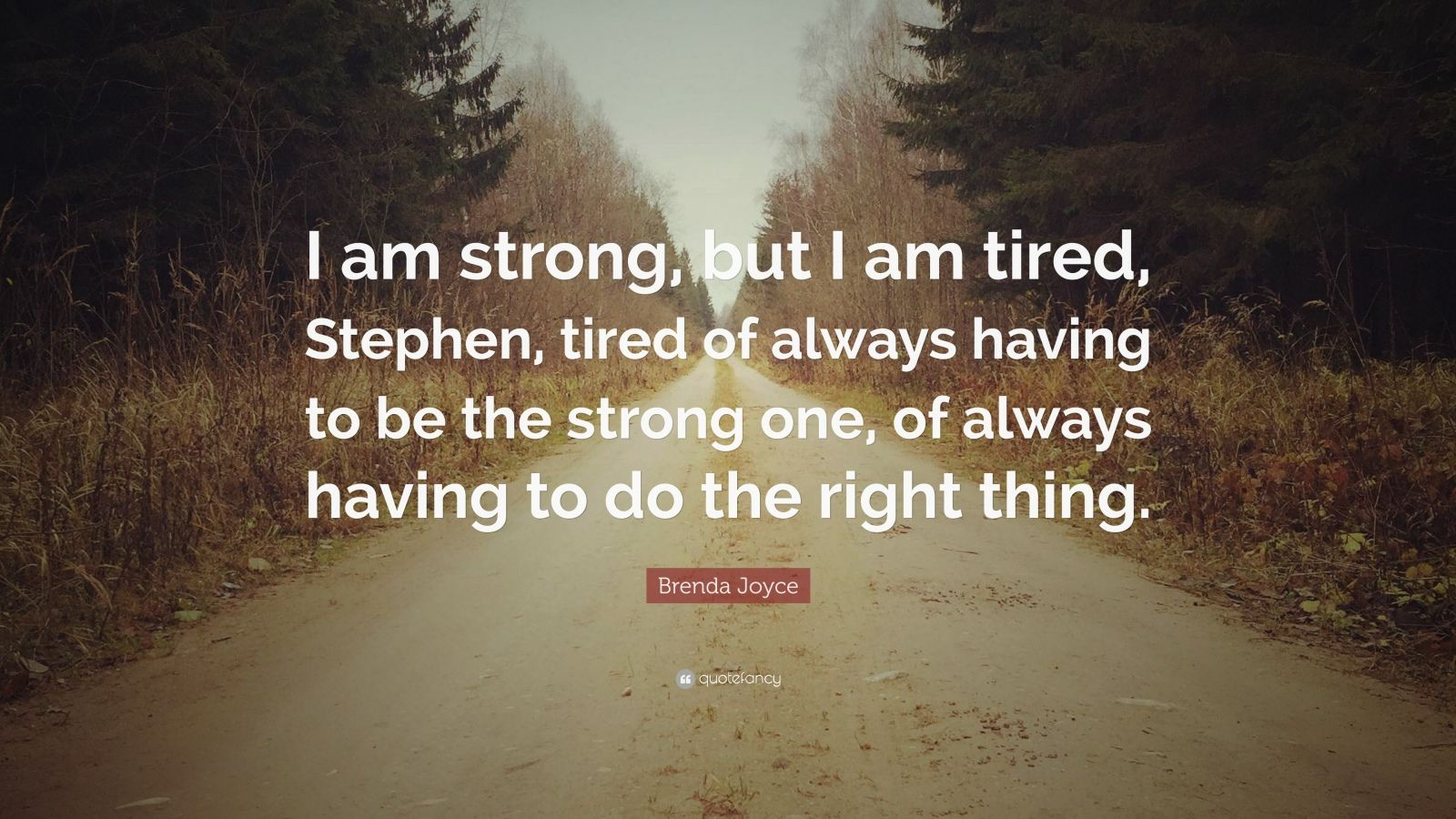 Quotes Strong Being Tired