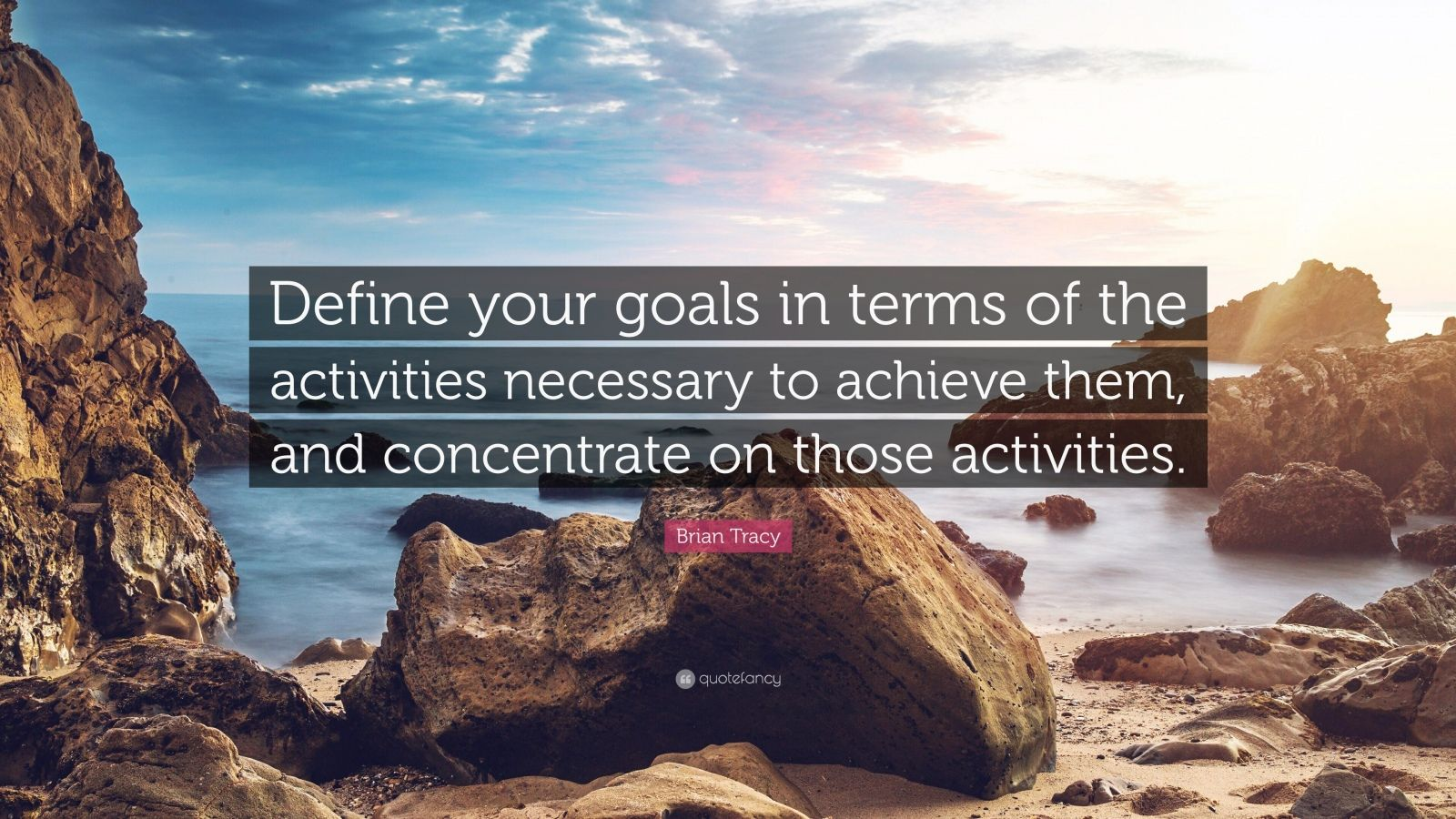 Brian Tracy Quote Define Your Goals In Terms Of The