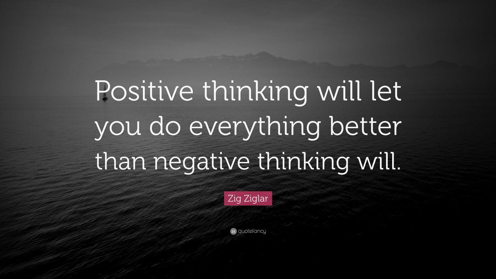 Zig Ziglar Quote Positive Thinking Will Let You Do