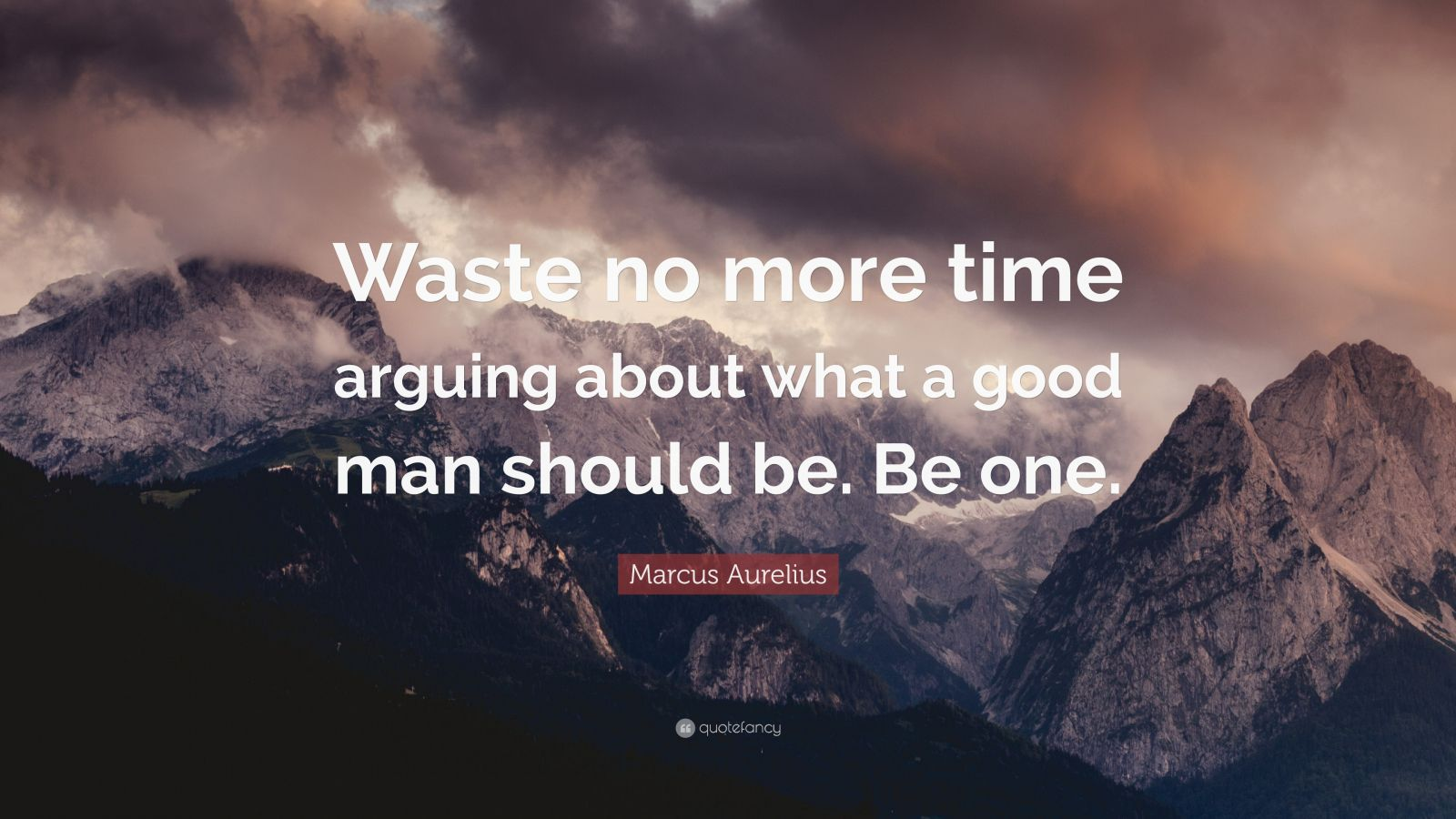 Good Should Waste Be One Man Marcus About Aurelius Arguing Be What No More Time