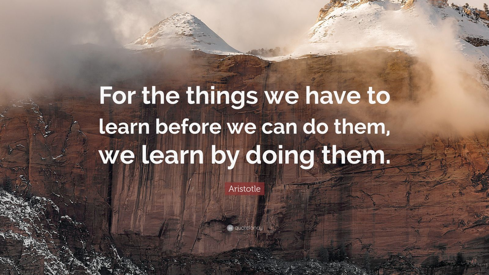 "Aristotle Quote: ""For The Things We Have To Learn Before"