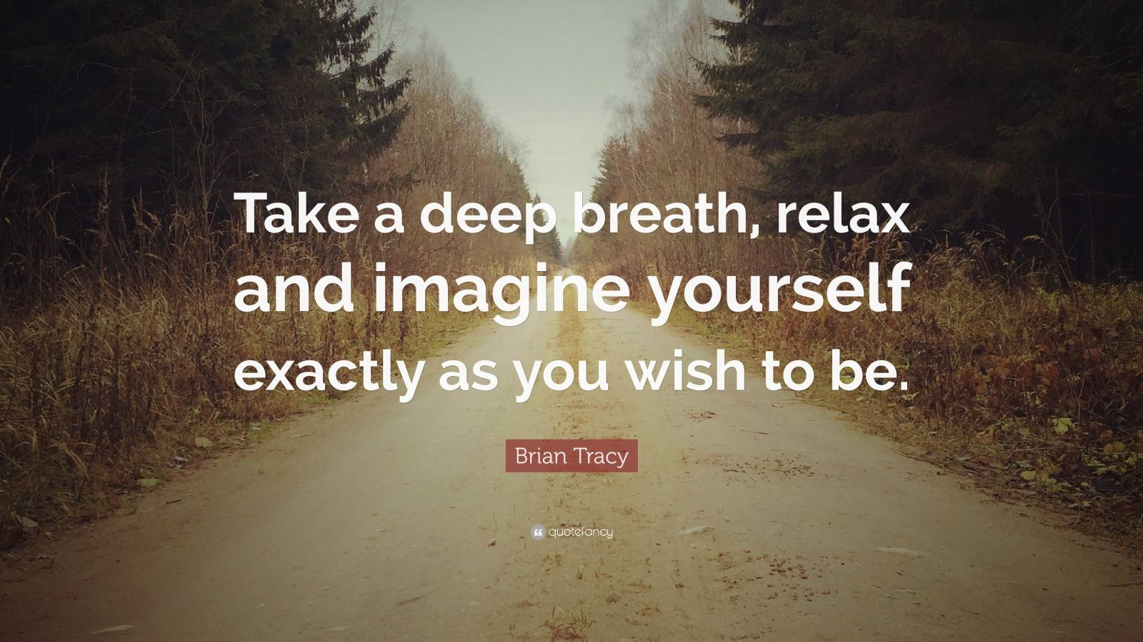 Take Deep Breath And Relax Quotes
