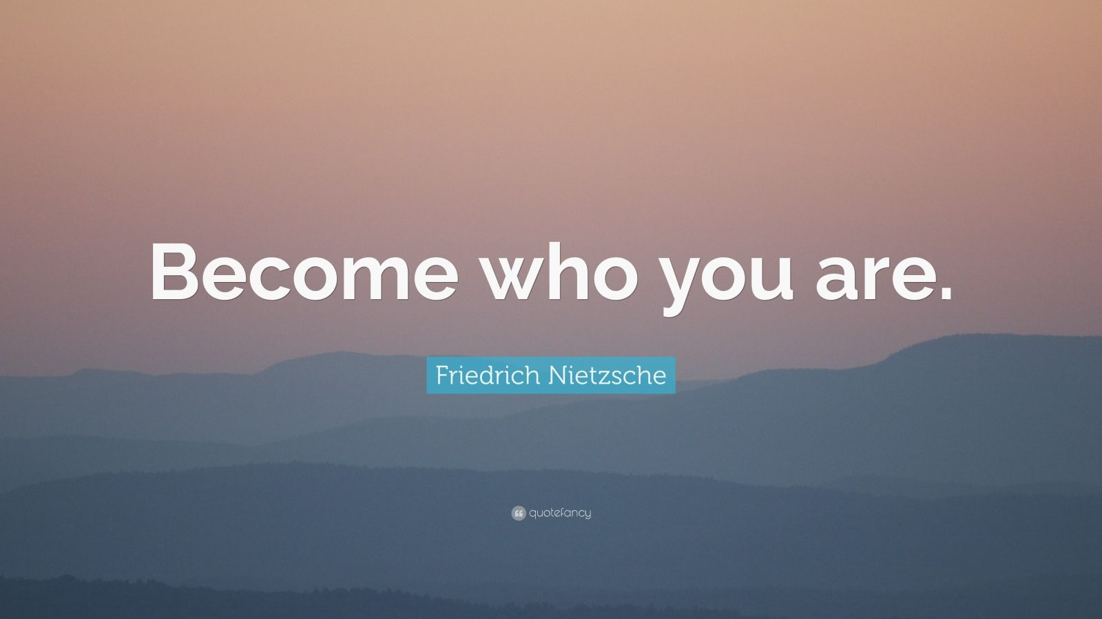 Friedrich Nietzsche Quote Become Who You Are 24