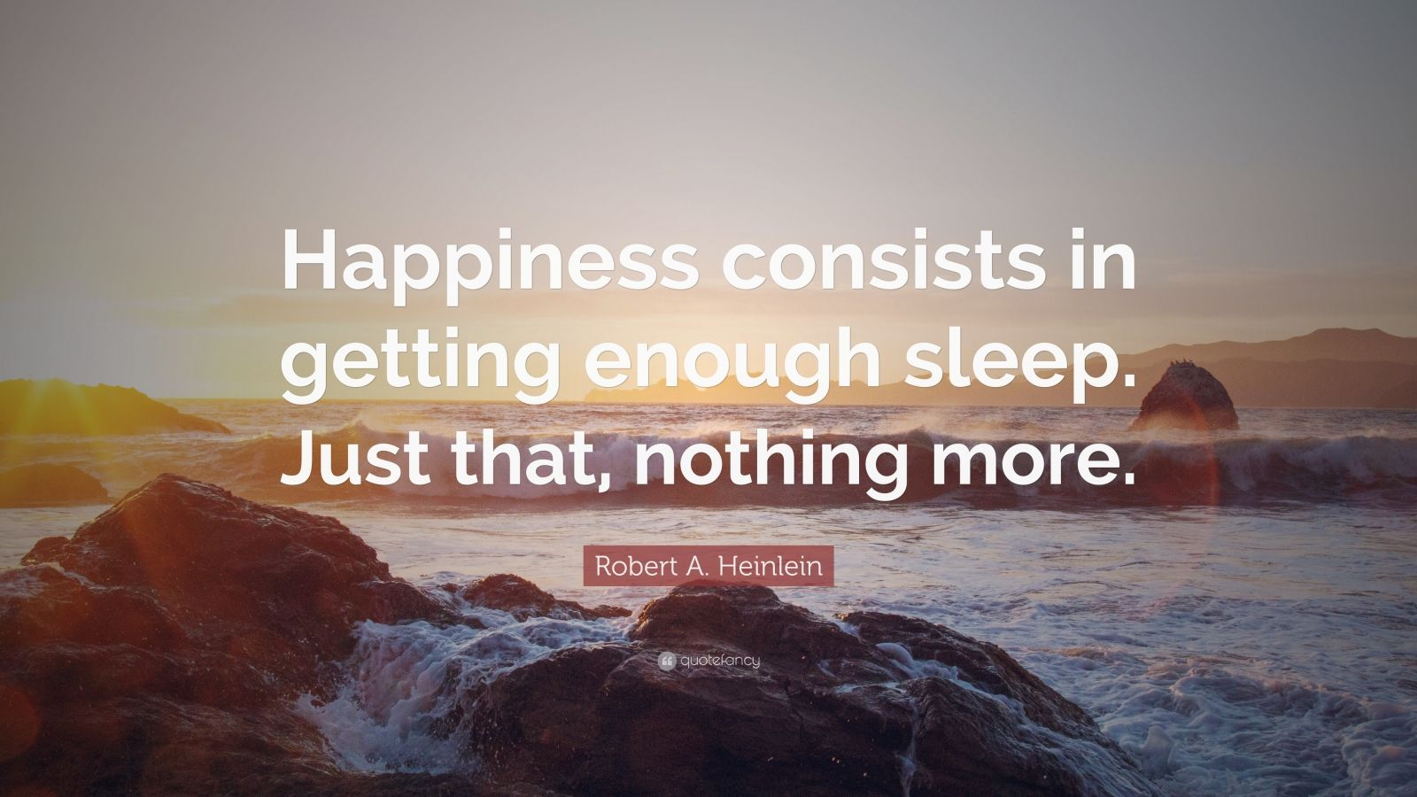 Robert A Heinlein Quote Happiness Consists In Getting