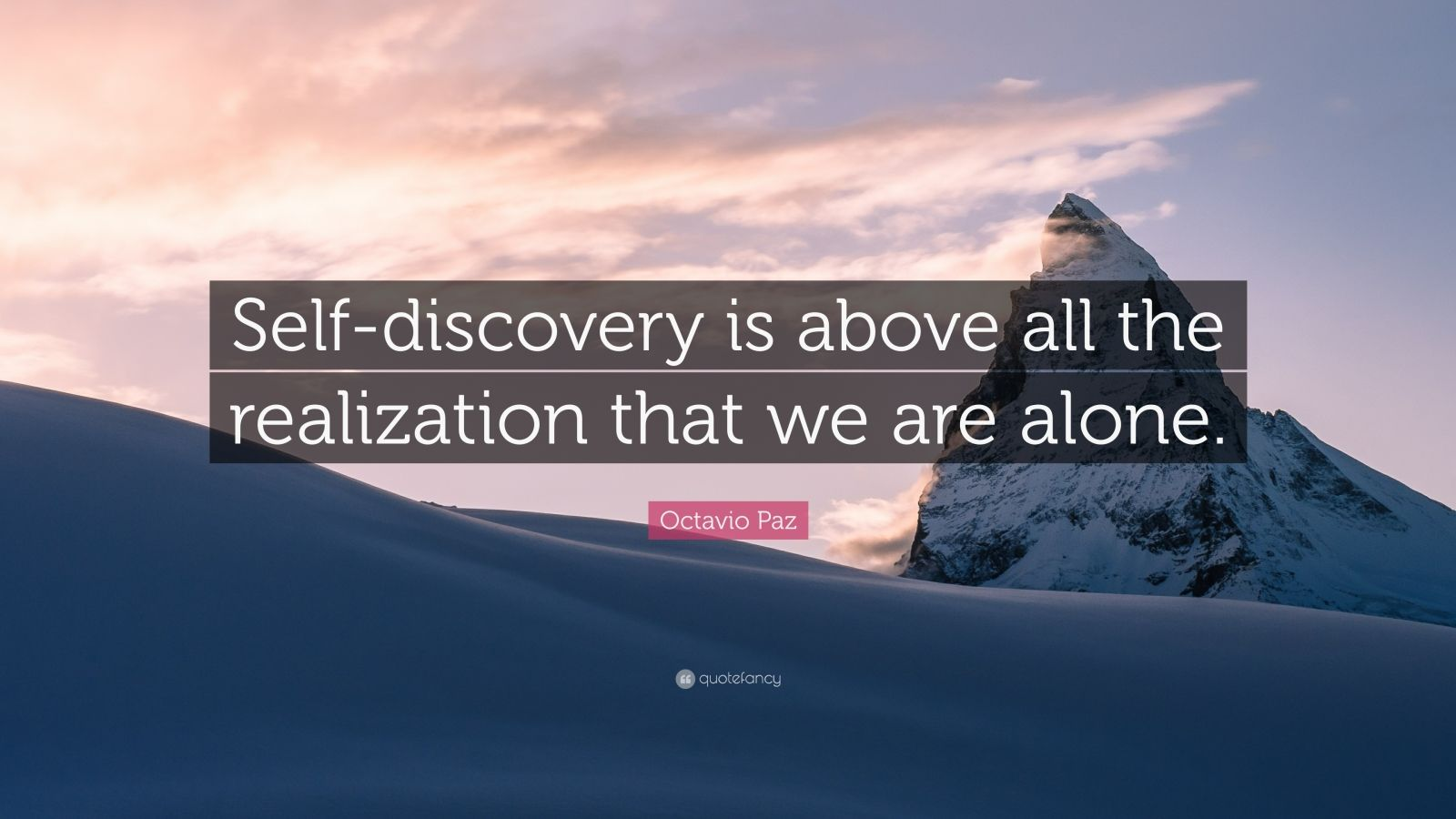 Octavio Paz Quote Self Discovery Is Above All The