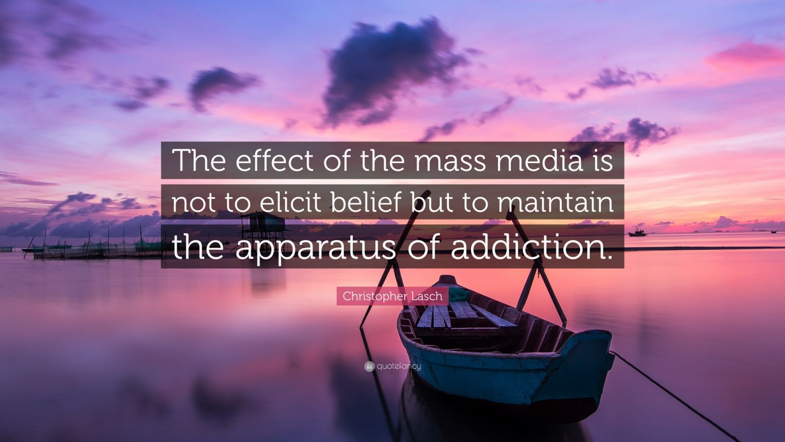 Christopher Lasch Quote The Effect Of The Mass Media Is