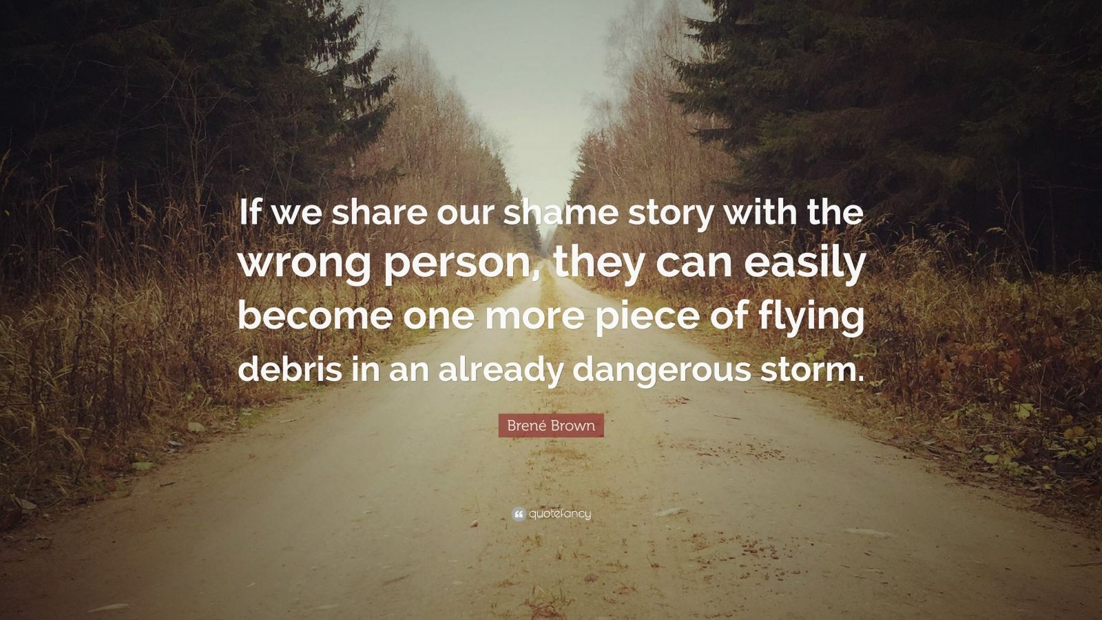 Brene Brown Quote If We Share Our Shame Story With The