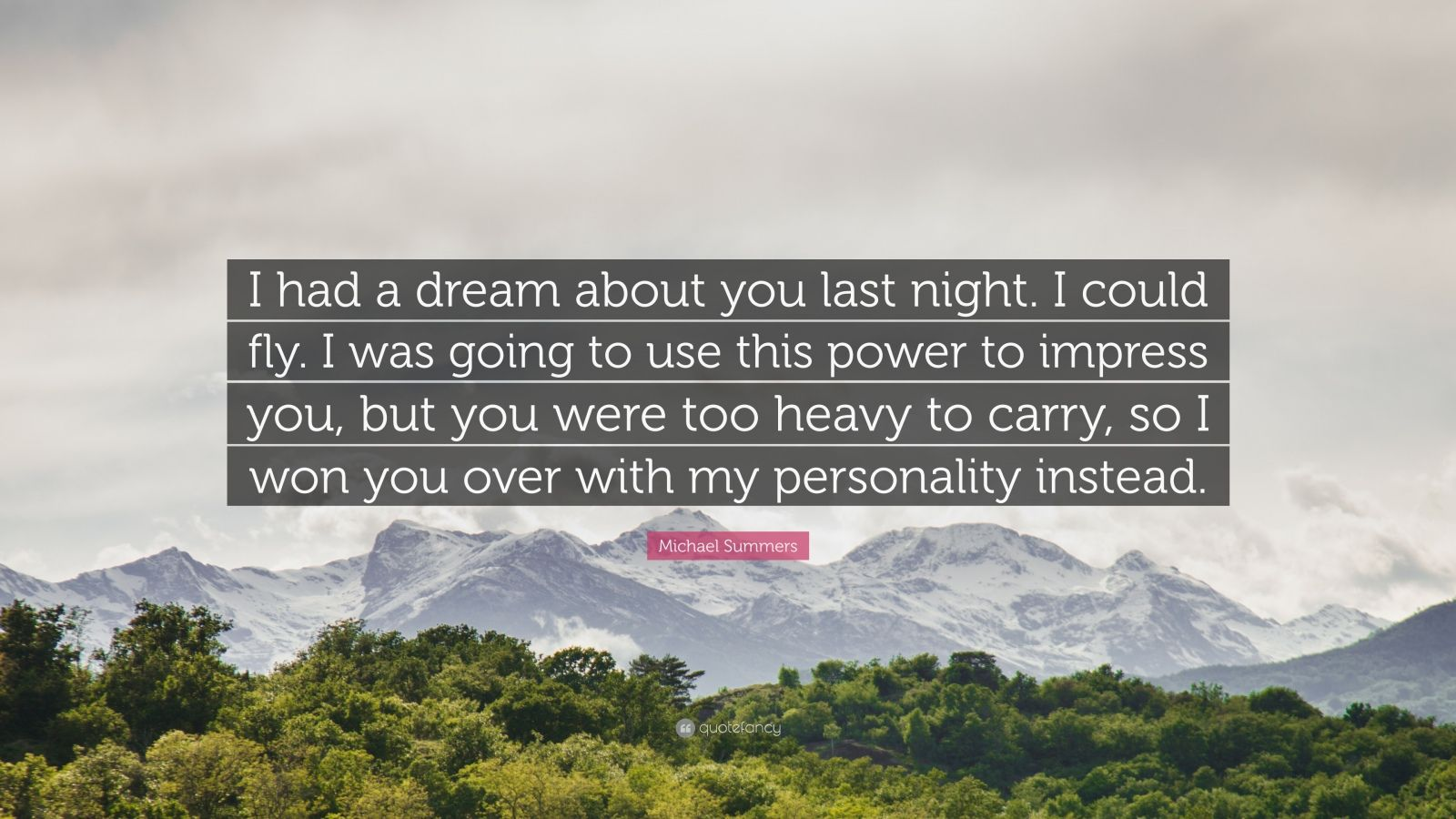 Michael Summers Quote I Had A Dream About You Last Night