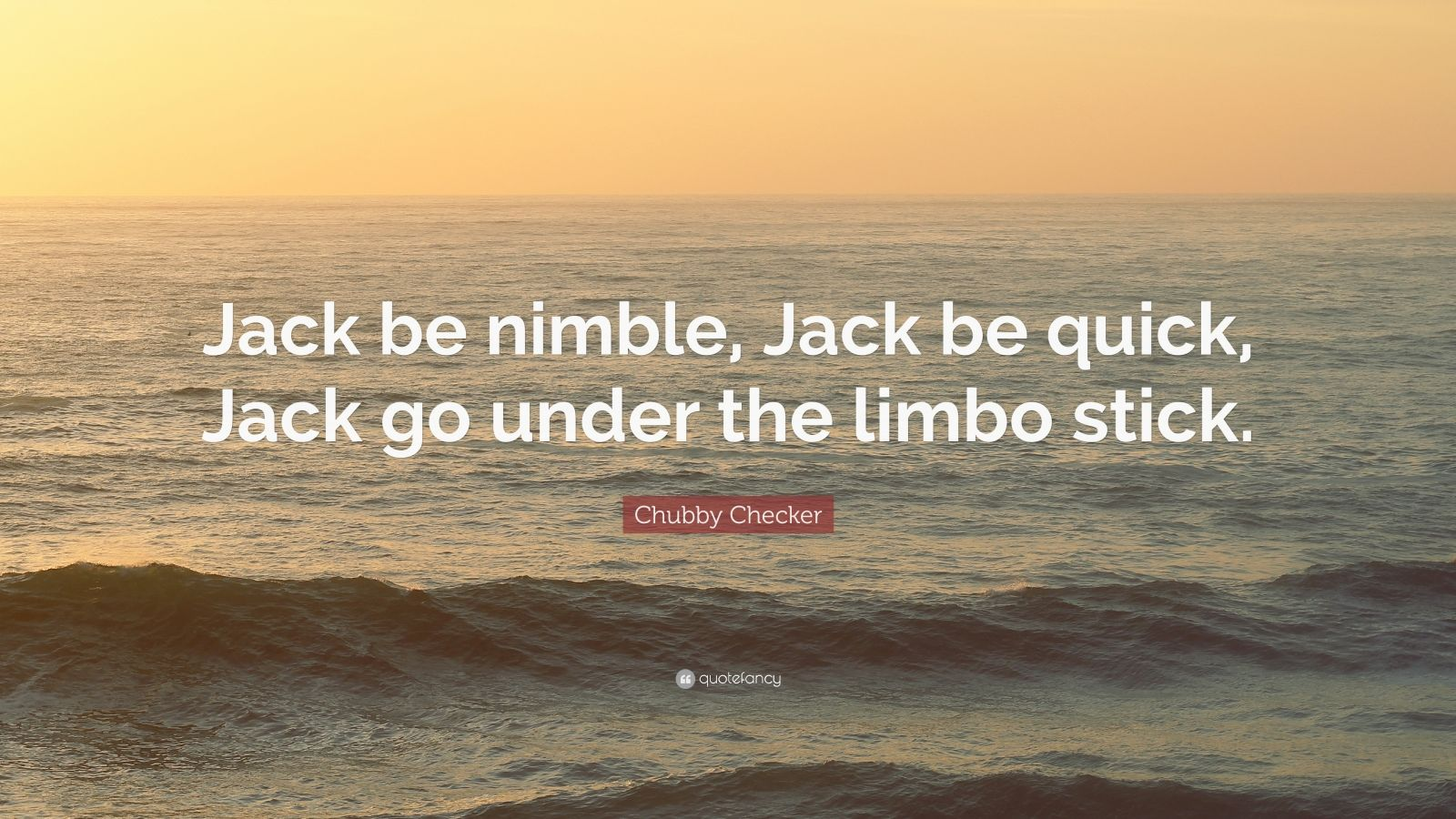 Chubby Checker Quote Jack Be Nimble Jack Be Quick Jack