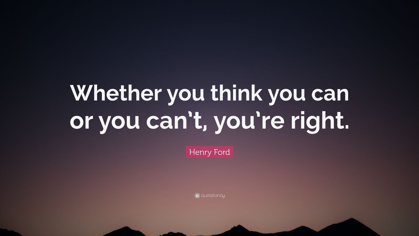 Henry Ford Quotes  100 wallpapers    Quotefancy Henry Ford Quote     Whether you think you can or you can t