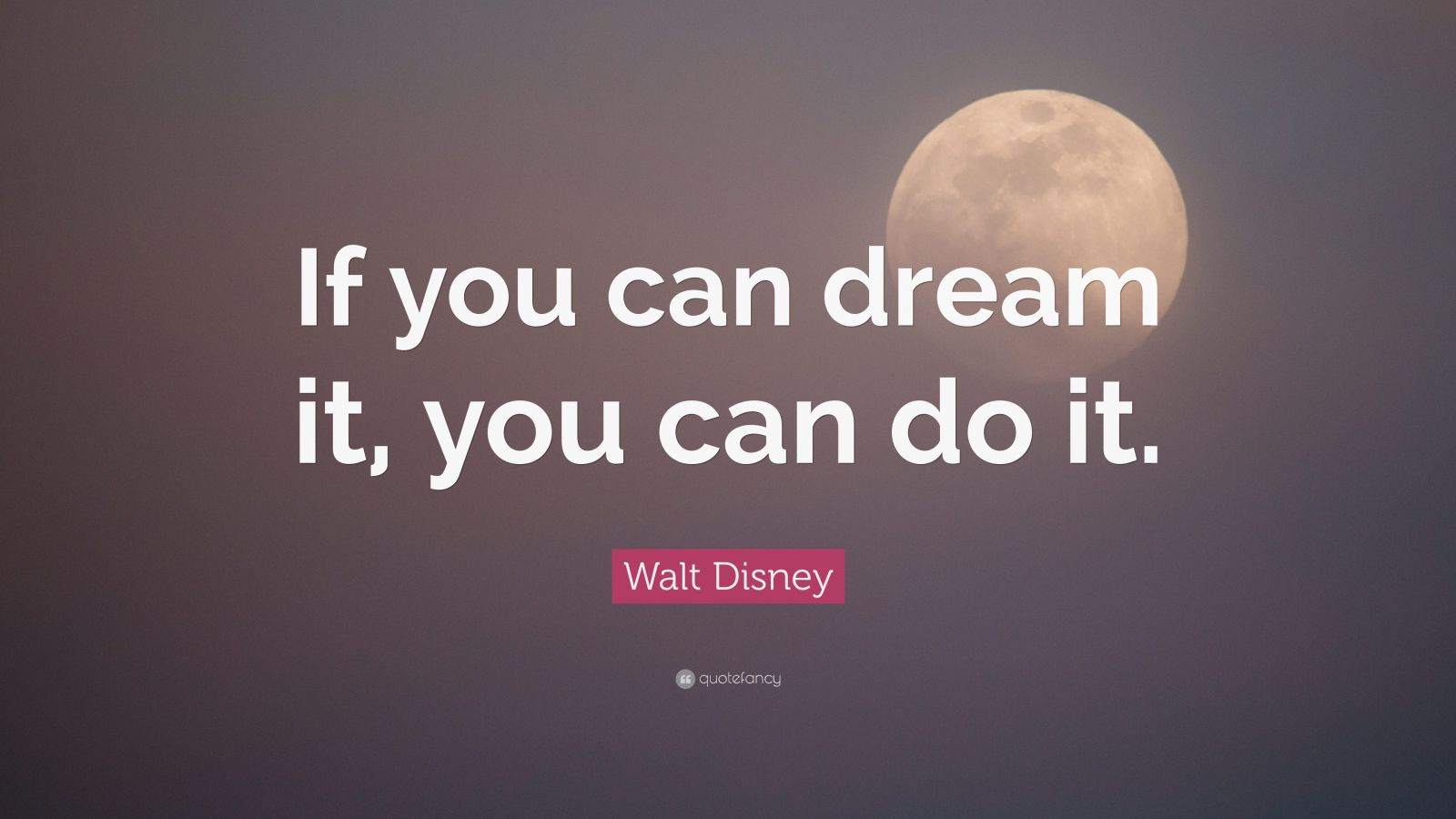 Walt Disney Quotes  100 wallpapers    Quotefancy Walt Disney Quote     If you can dream it  you can do it