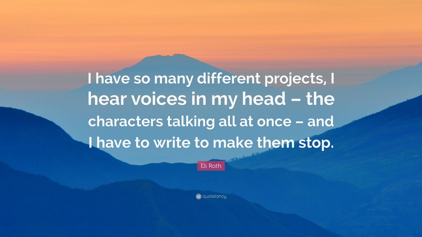 Eli Roth Quote I Have So Many Different Projects I Hear