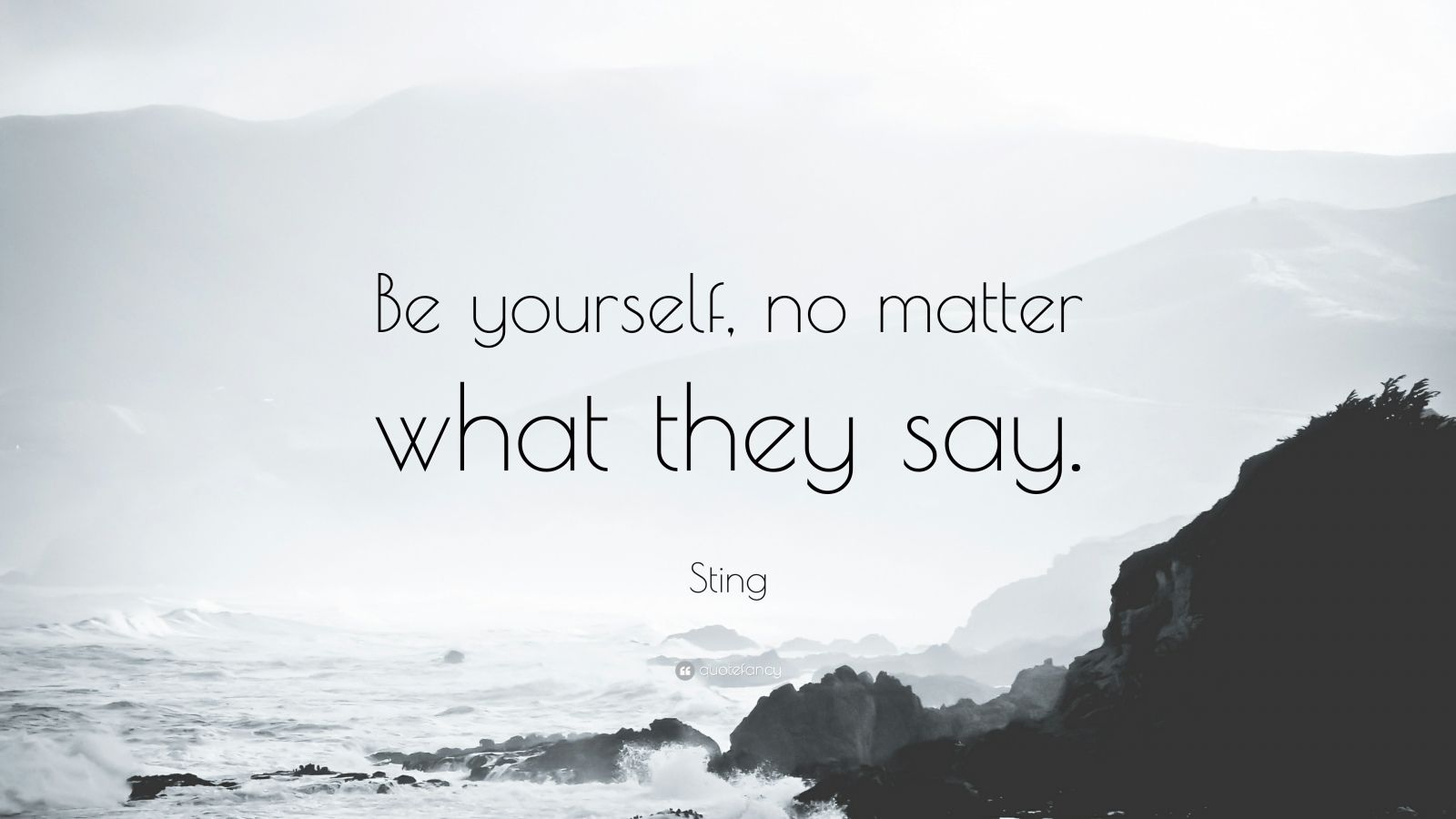 Sting Quote Be Yourself No Matter What They Say 12 Wallpapers