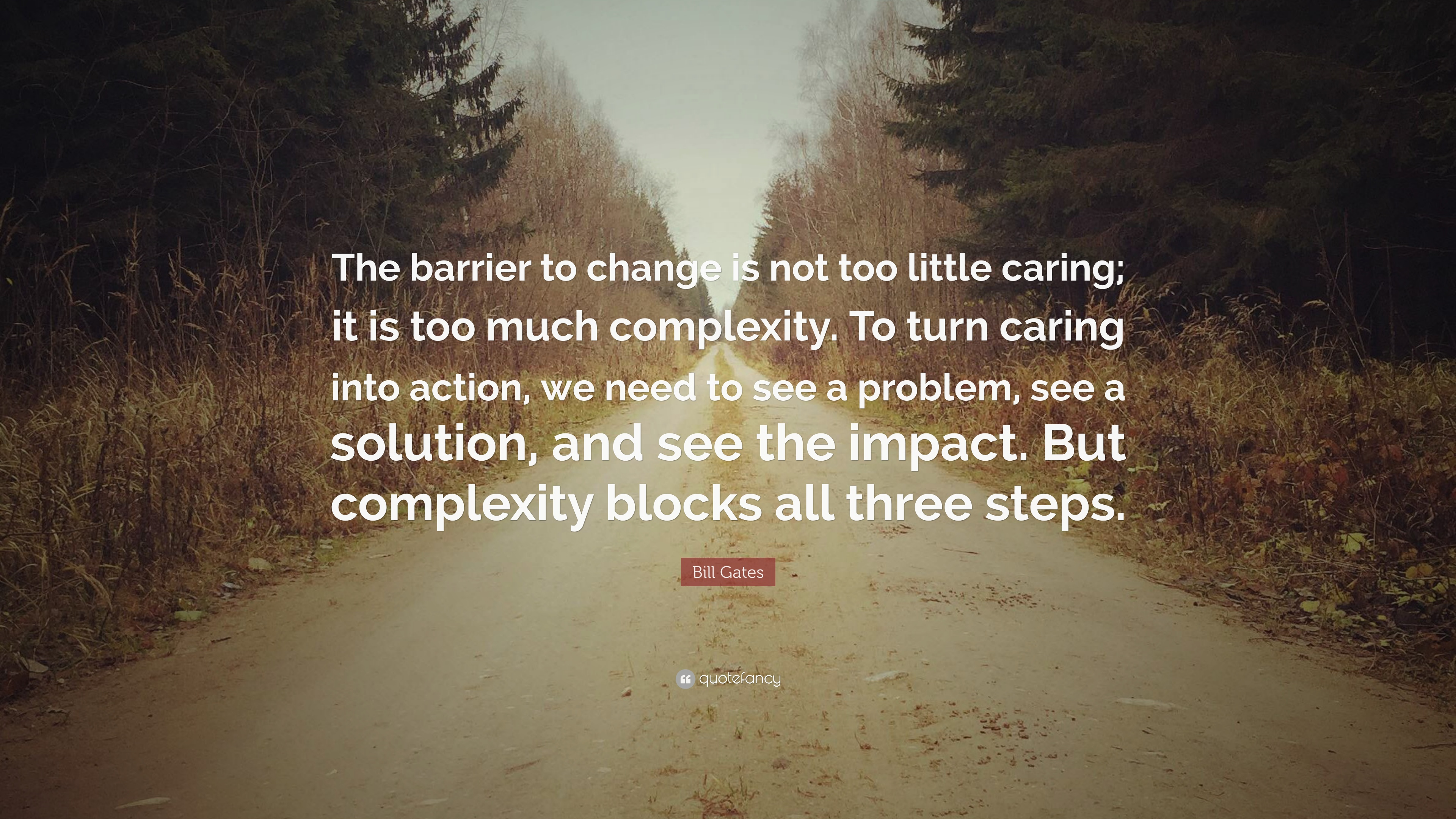 Bill Gates Quote The Barrier To Change Is Not Too Little