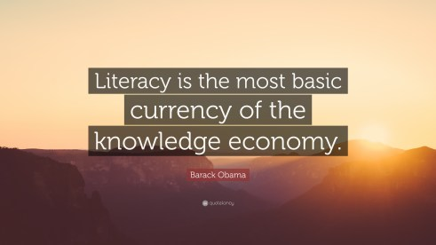 """Barack Obama Quote: """"Literacy is the most basic currency of the ..."""