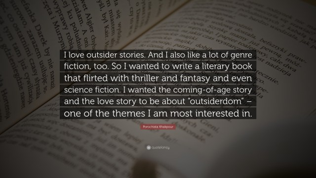 """Porochista Khakpour Quote: """"I love outsider stories. And I also"""