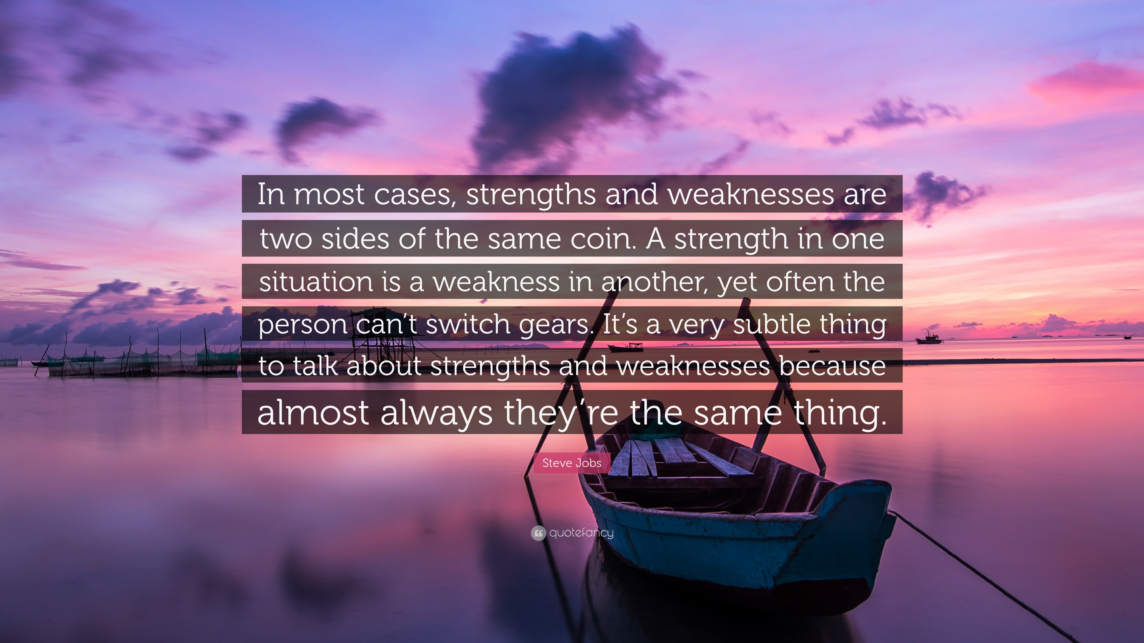 Steve Jobs Quote In Most Cases Strengths And Weaknesses