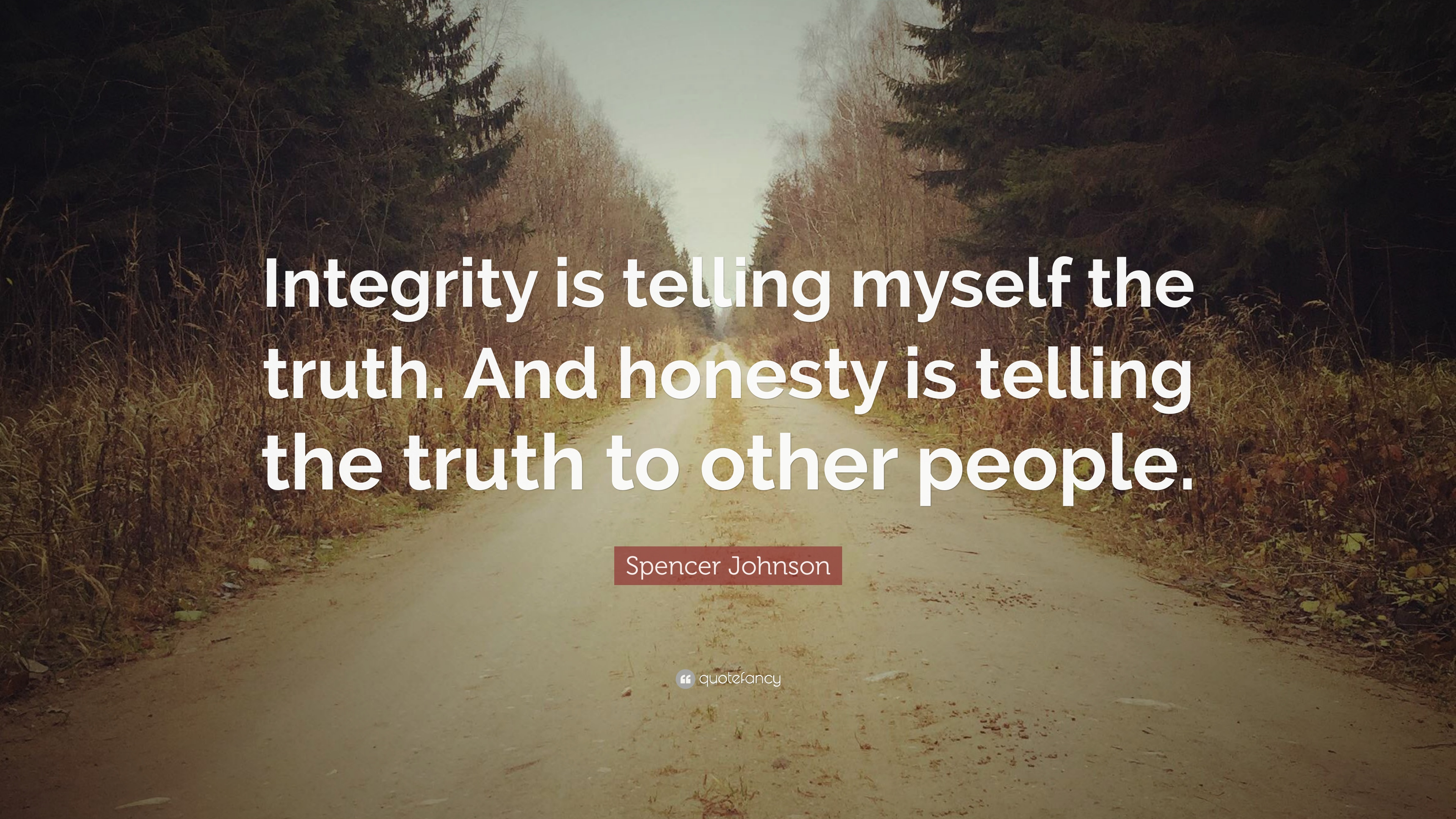 Spencer Johnson Quote Integrity Is Telling Myself The