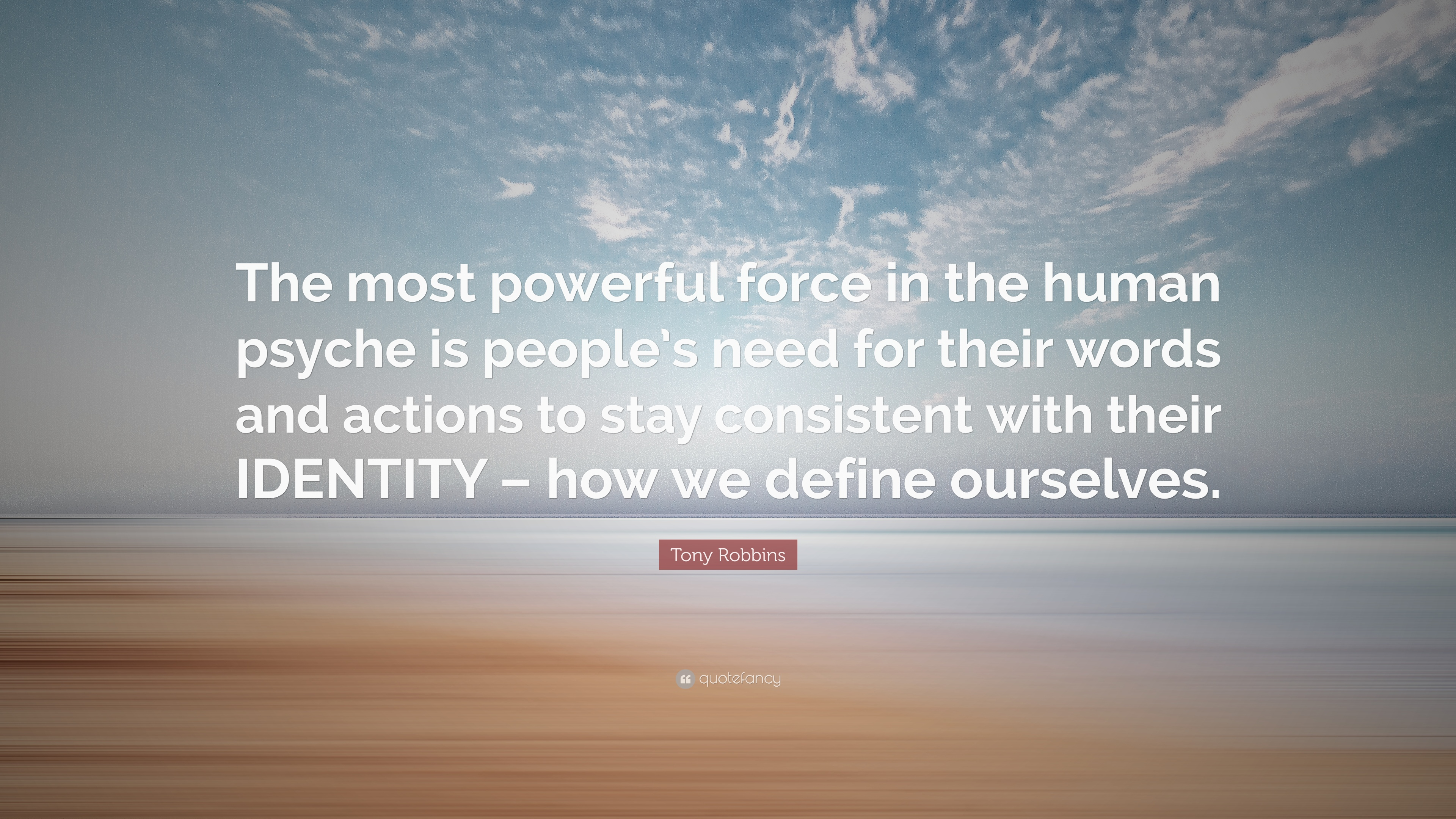 Tony Robbins Quote The Most Powerful Force In The Human