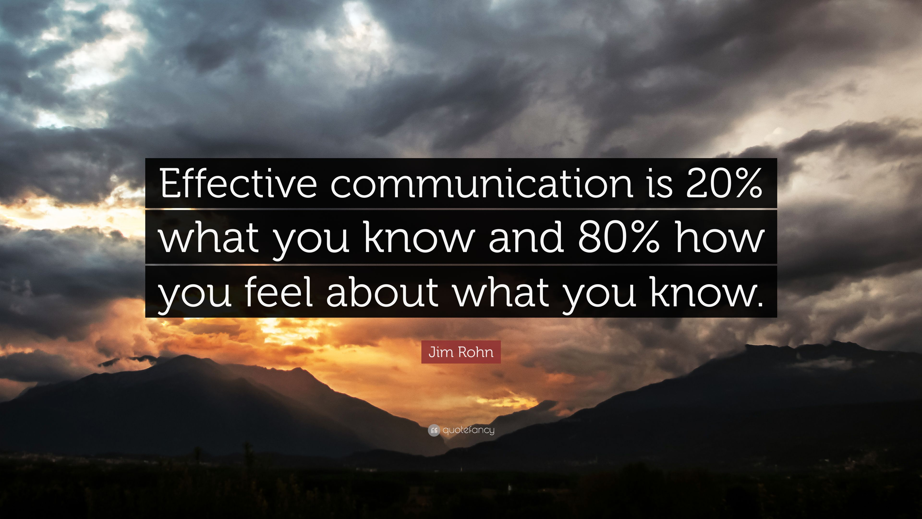 Jim Rohn Quote Effective Communication Is 20 What You