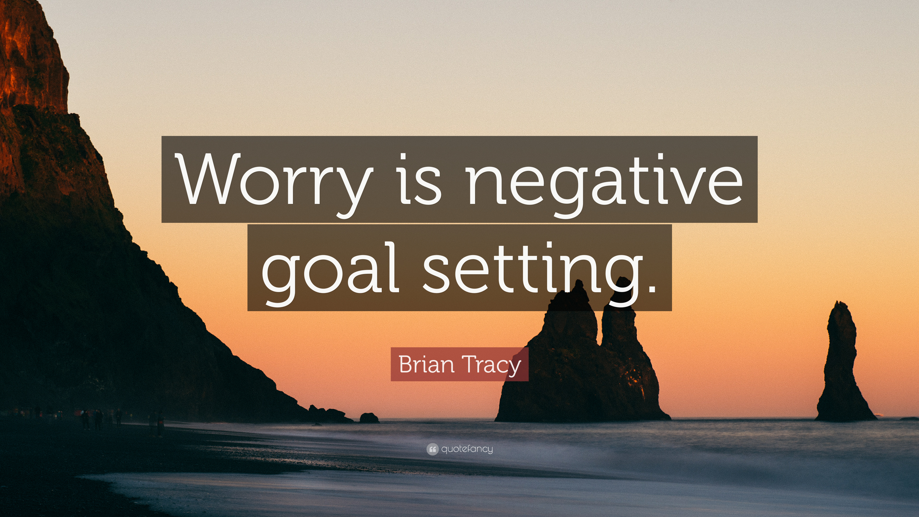 Brian Tracy Quote Worry Is Negative Goal Setting 12