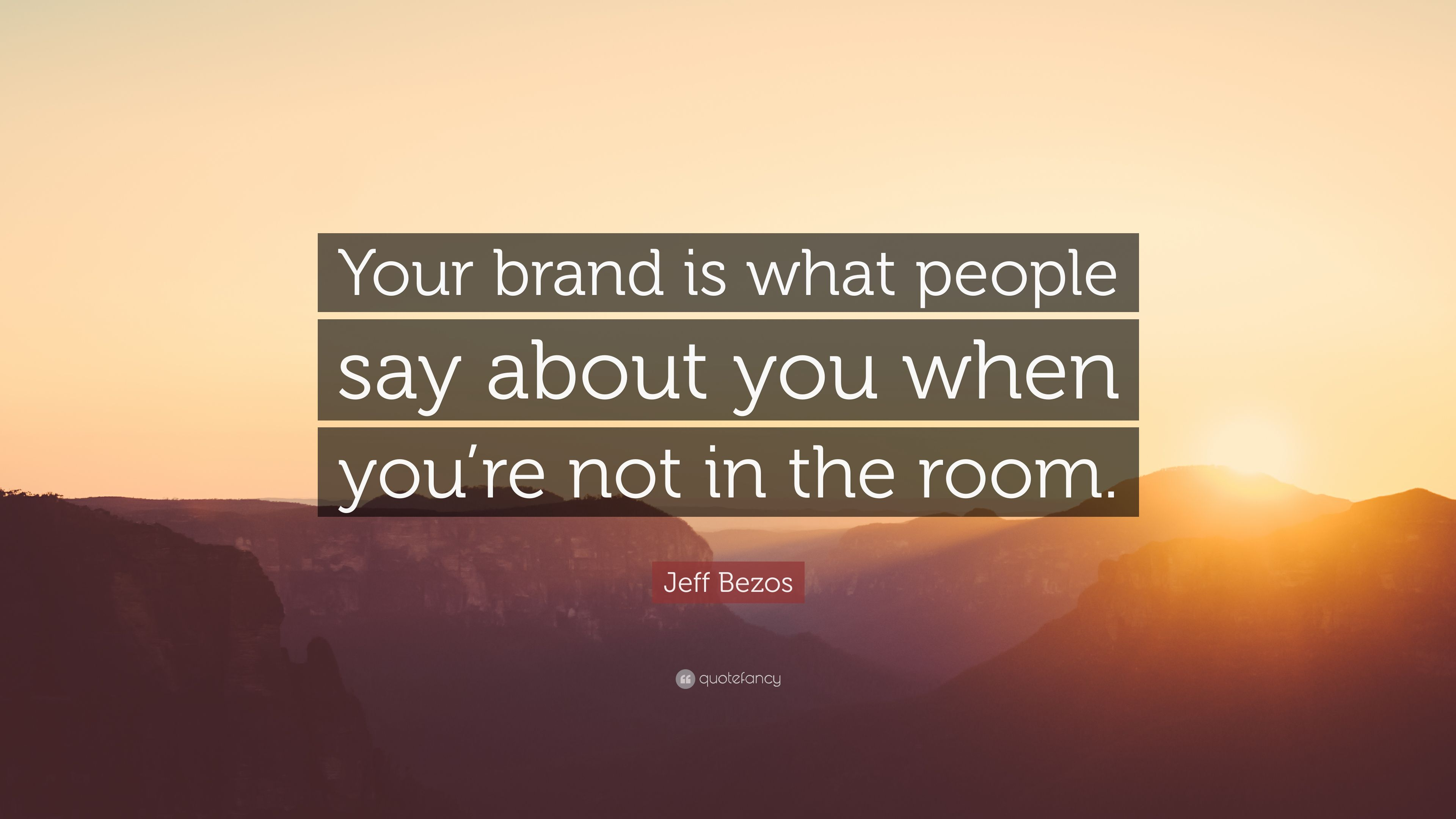 Jeff Bezos Quote Your Brand Is What People Say About You