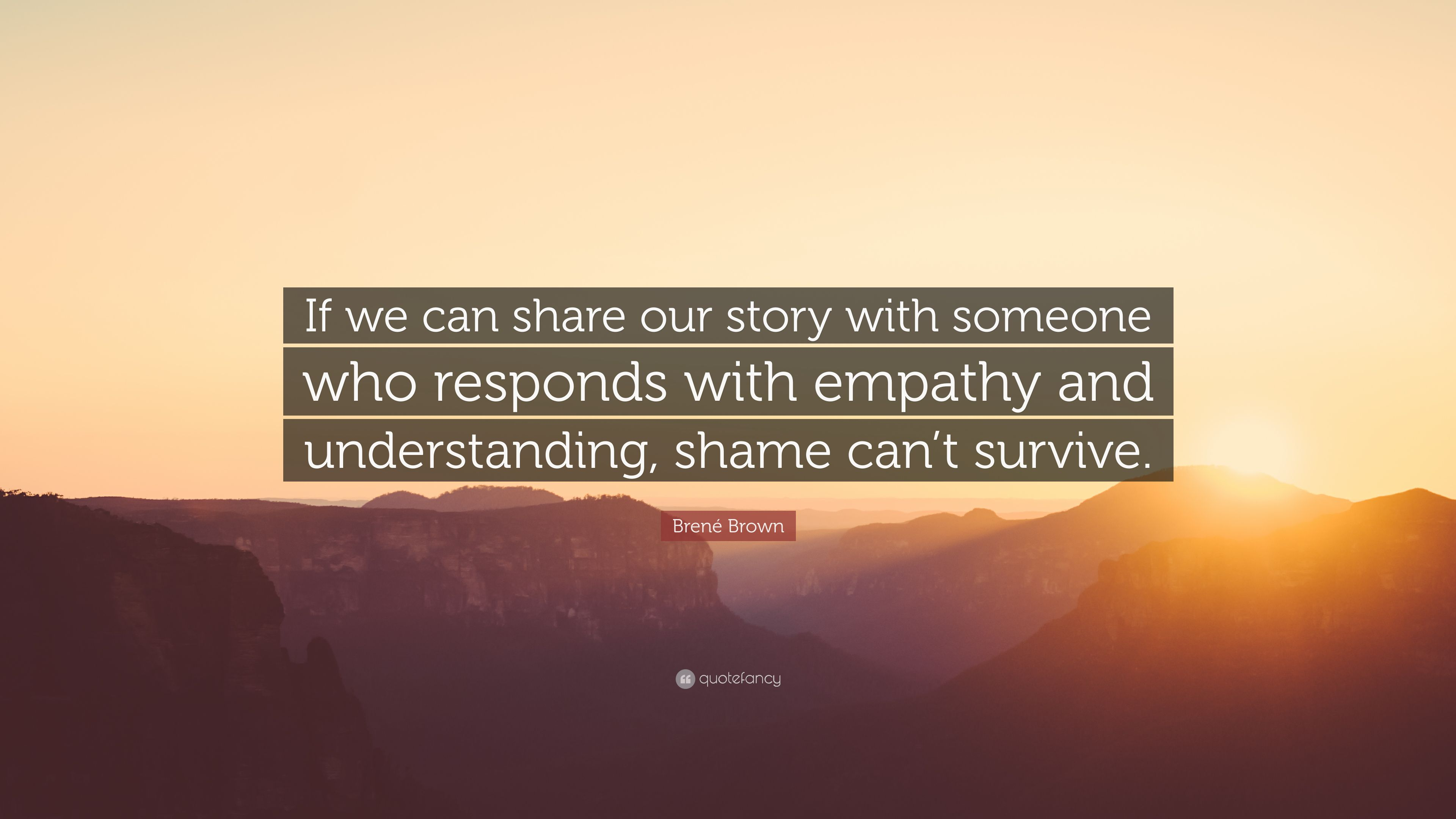 Brene Brown Quote If We Can Share Our Story With Someone