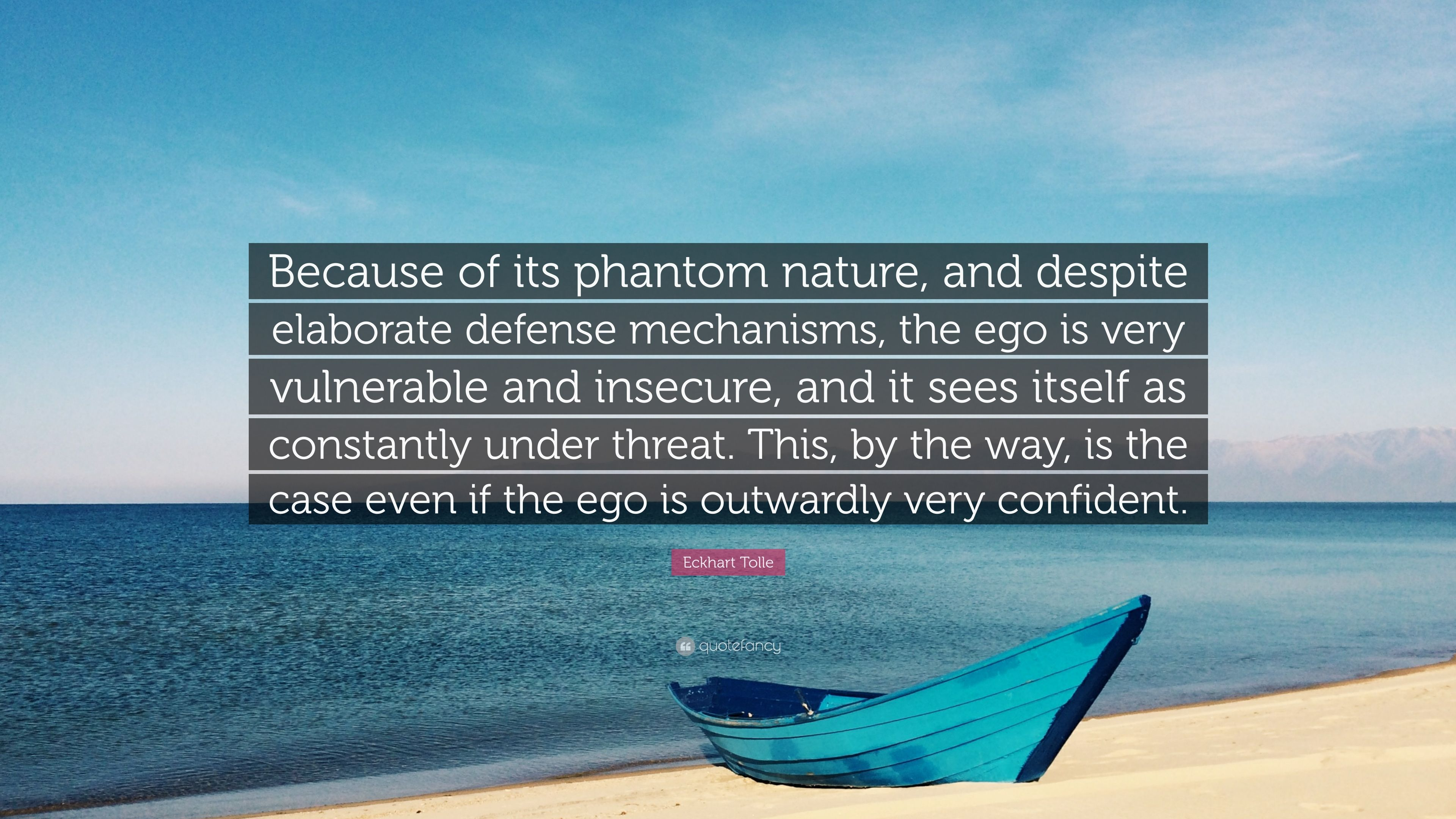Eckhart Tolle Quote Because Of Its Phantom Nature And