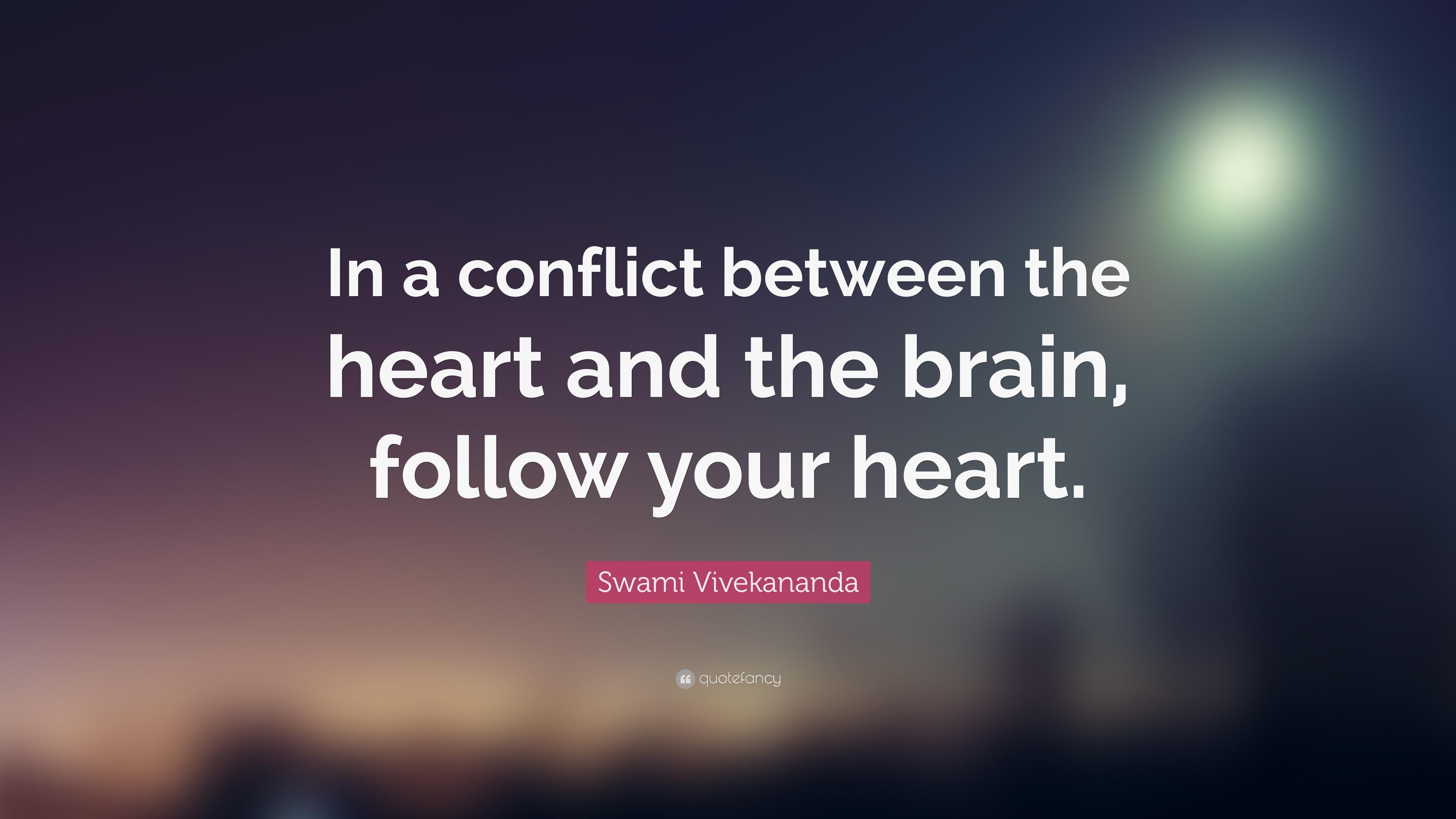 Swami Vivekananda Quote In A Conflict Between The Heart