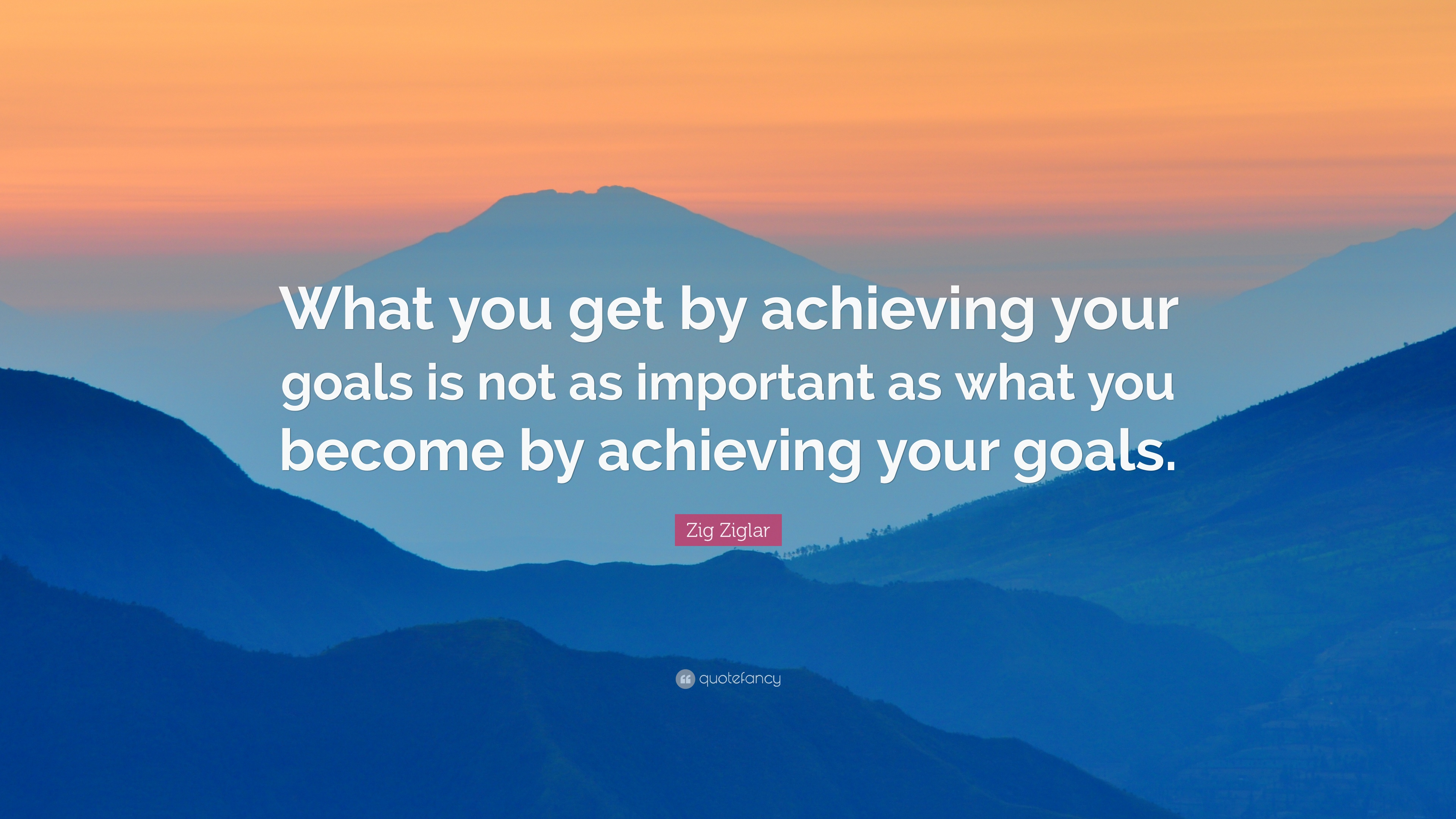 Zig Ziglar Quote What You Get By Achieving Your Goals Is
