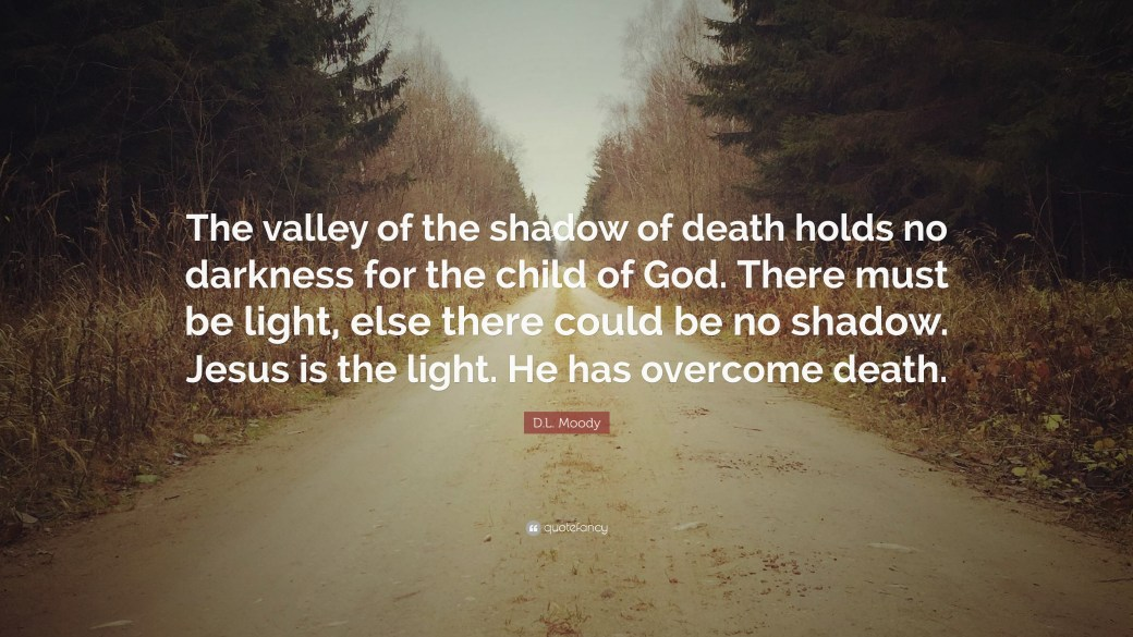 Image result for valley of shadow of death