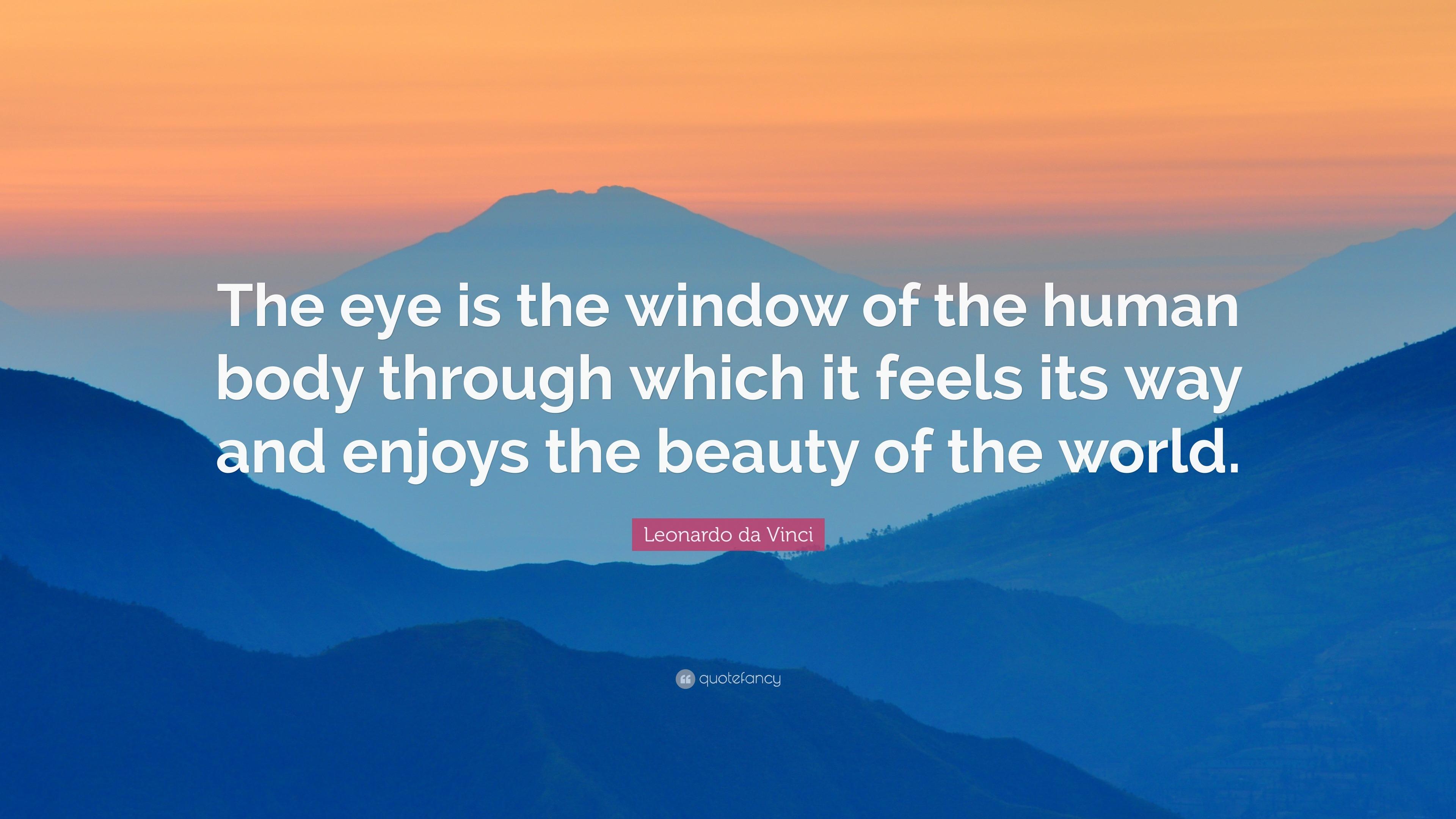 Leonardo Da Vinci Quote The Eye Is The Window Of The