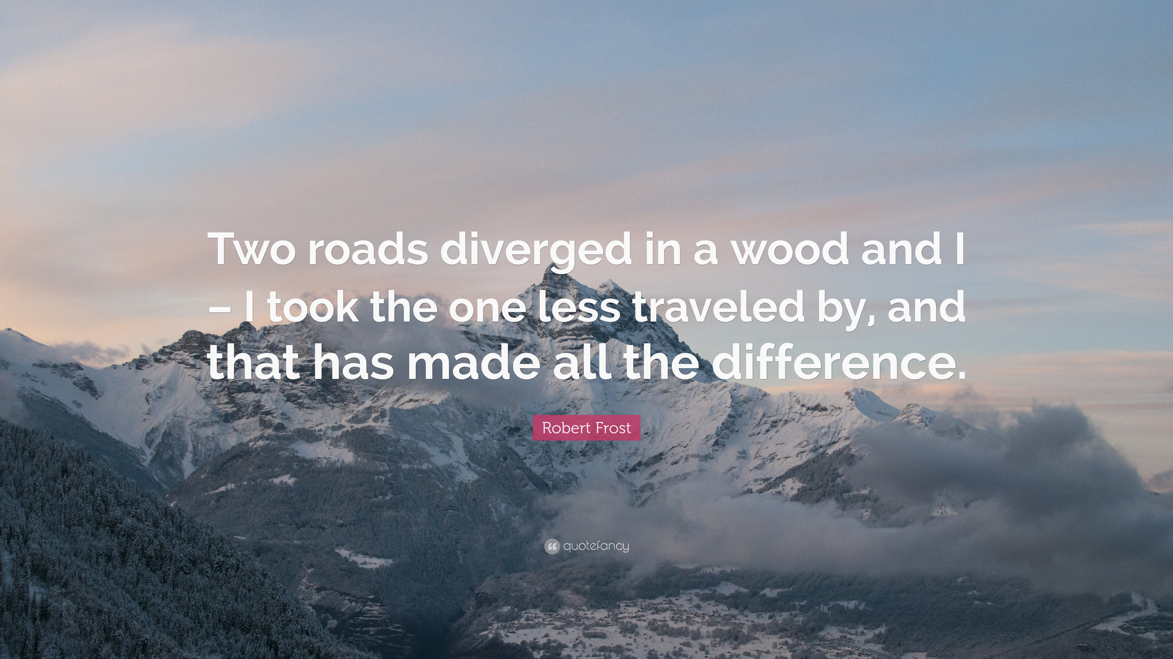 Robert Frost Quote Two Roads Diverged In A Wood And I