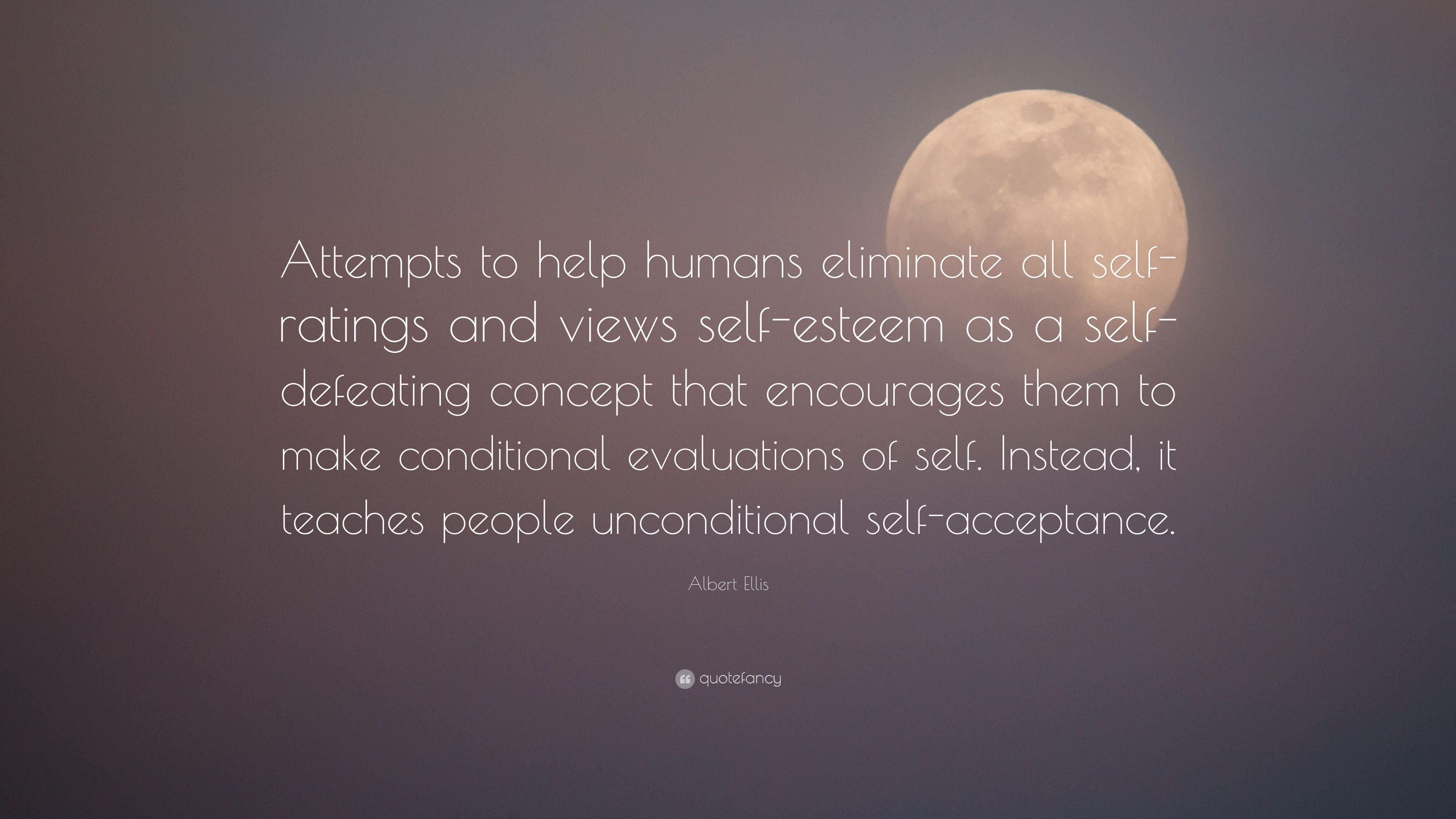 Albert Ellis Quote Attempts To Help Humans Eliminate All