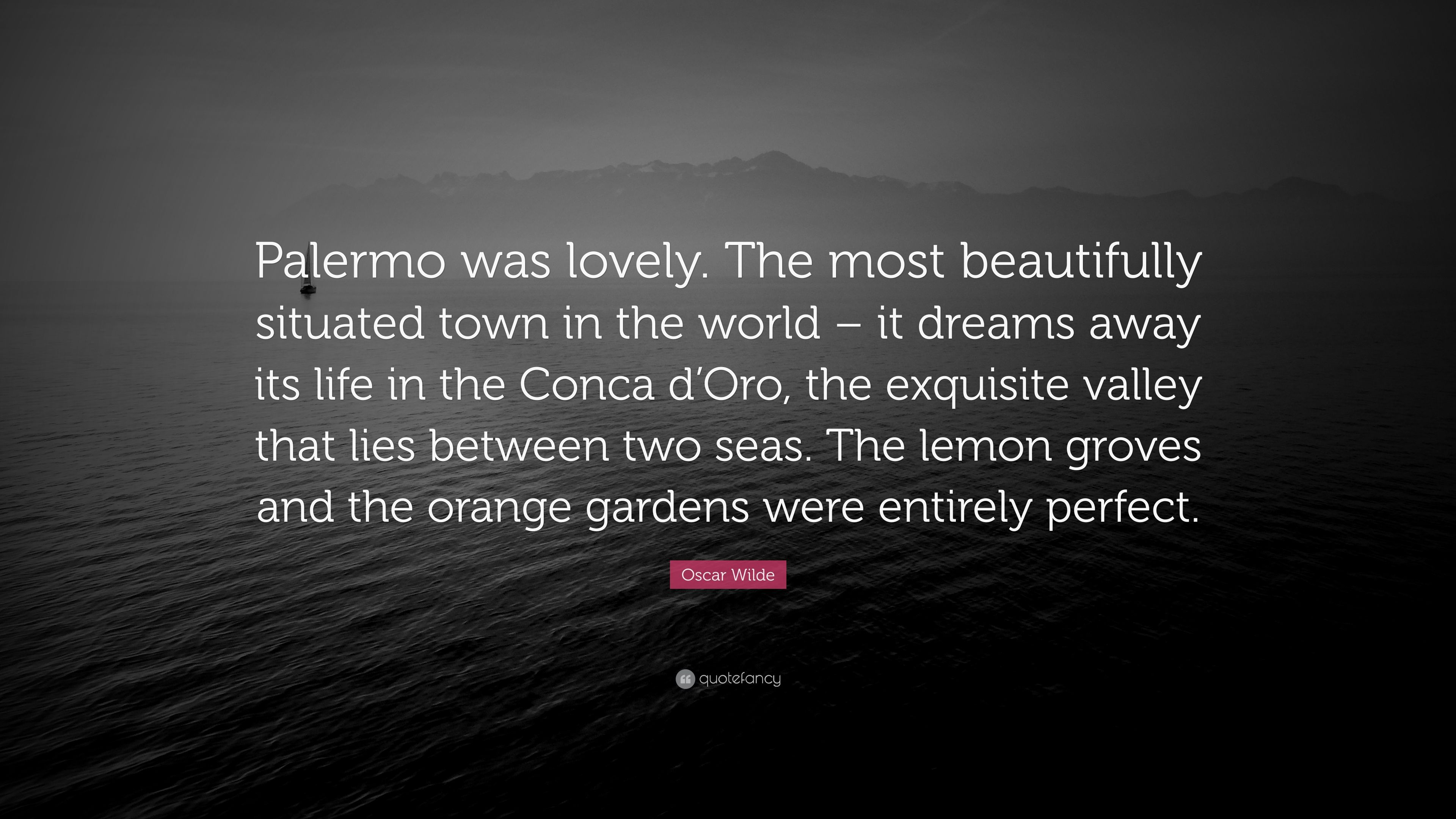 Oscar Wilde Quote Palermo Was Lovely The Most Beautifully