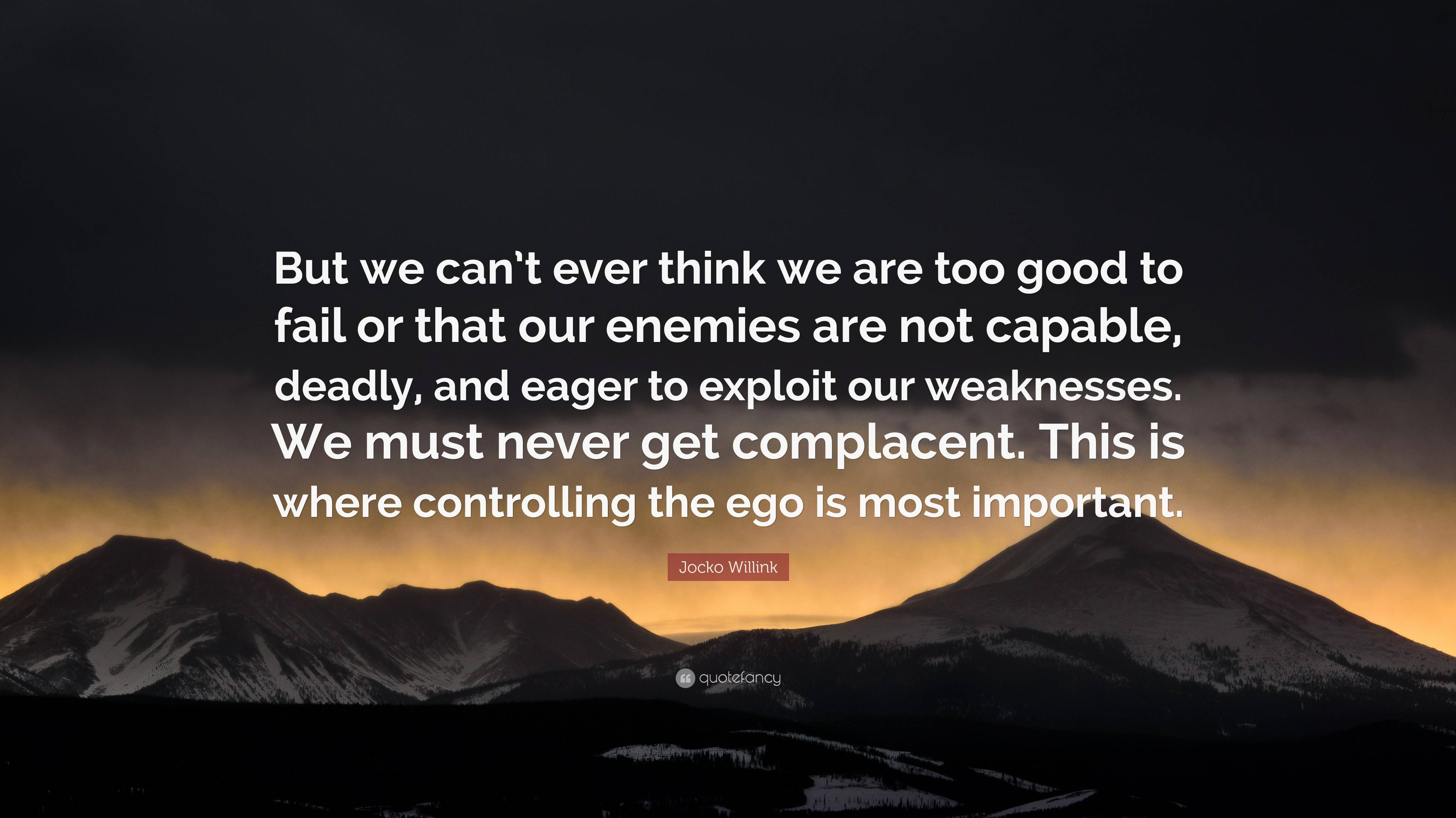 jocko willink quote but we can t ever