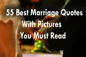 55 Best Marriage Quotes Which Are Really Beautiful
